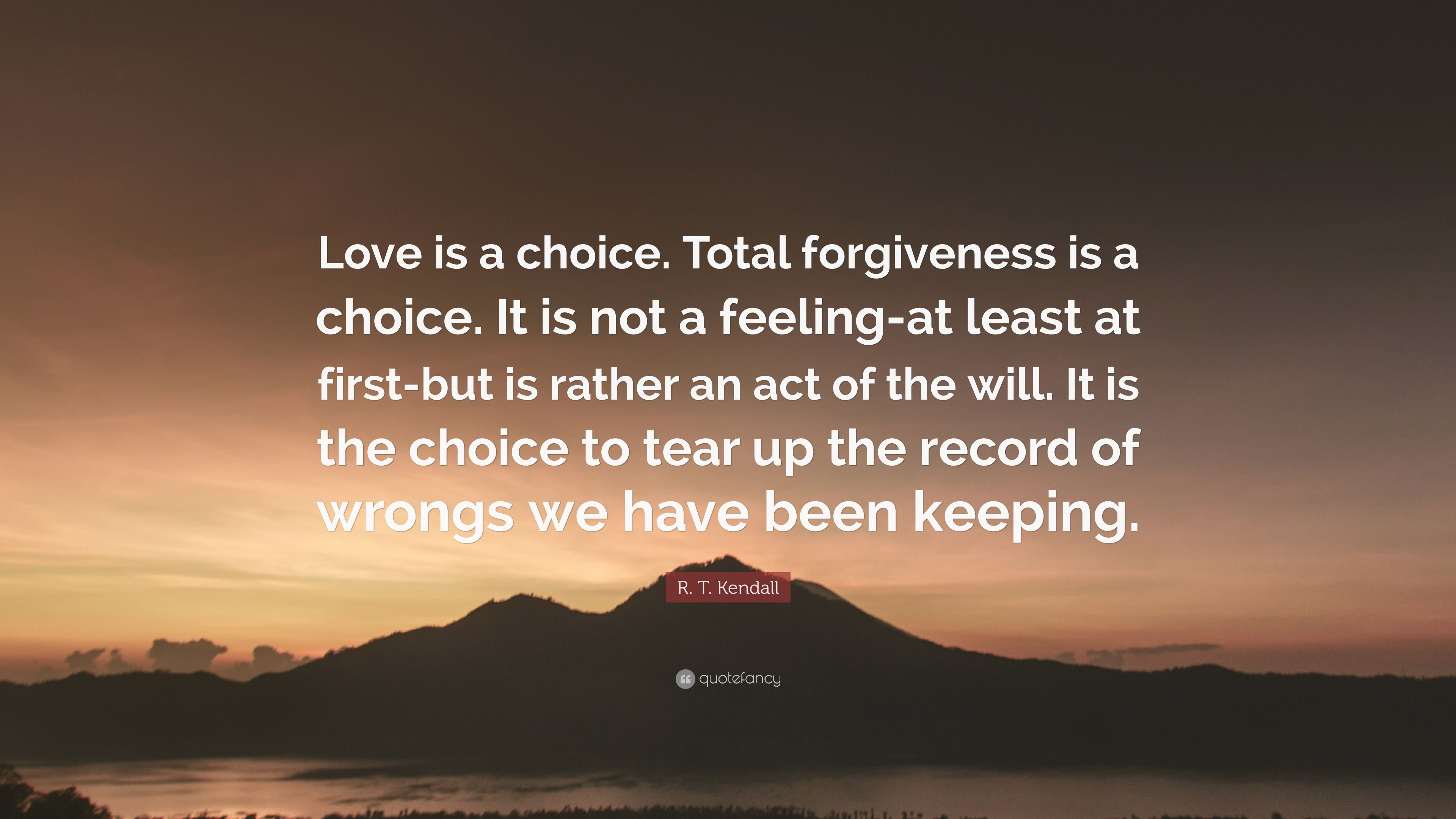 """Love Forgiveness Quotes Rtkendall Quote """"Love Is A Choicetotal Forgiveness Is A"""