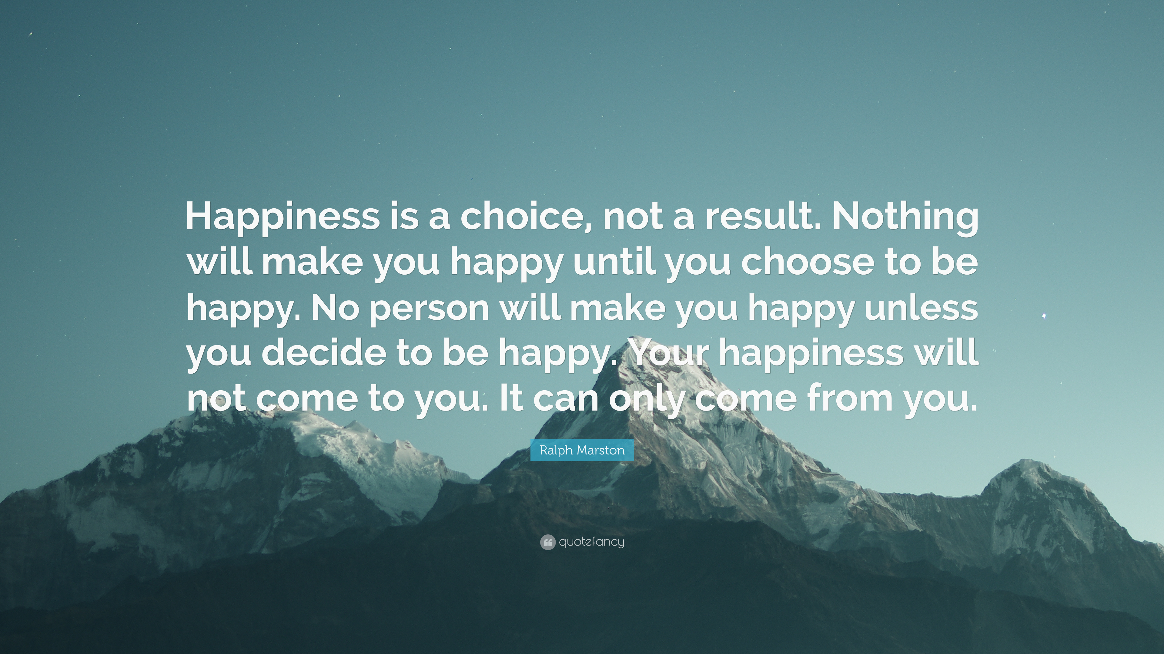 Ralph Marston Quote Happiness Is A Choice Not A Result Nothing