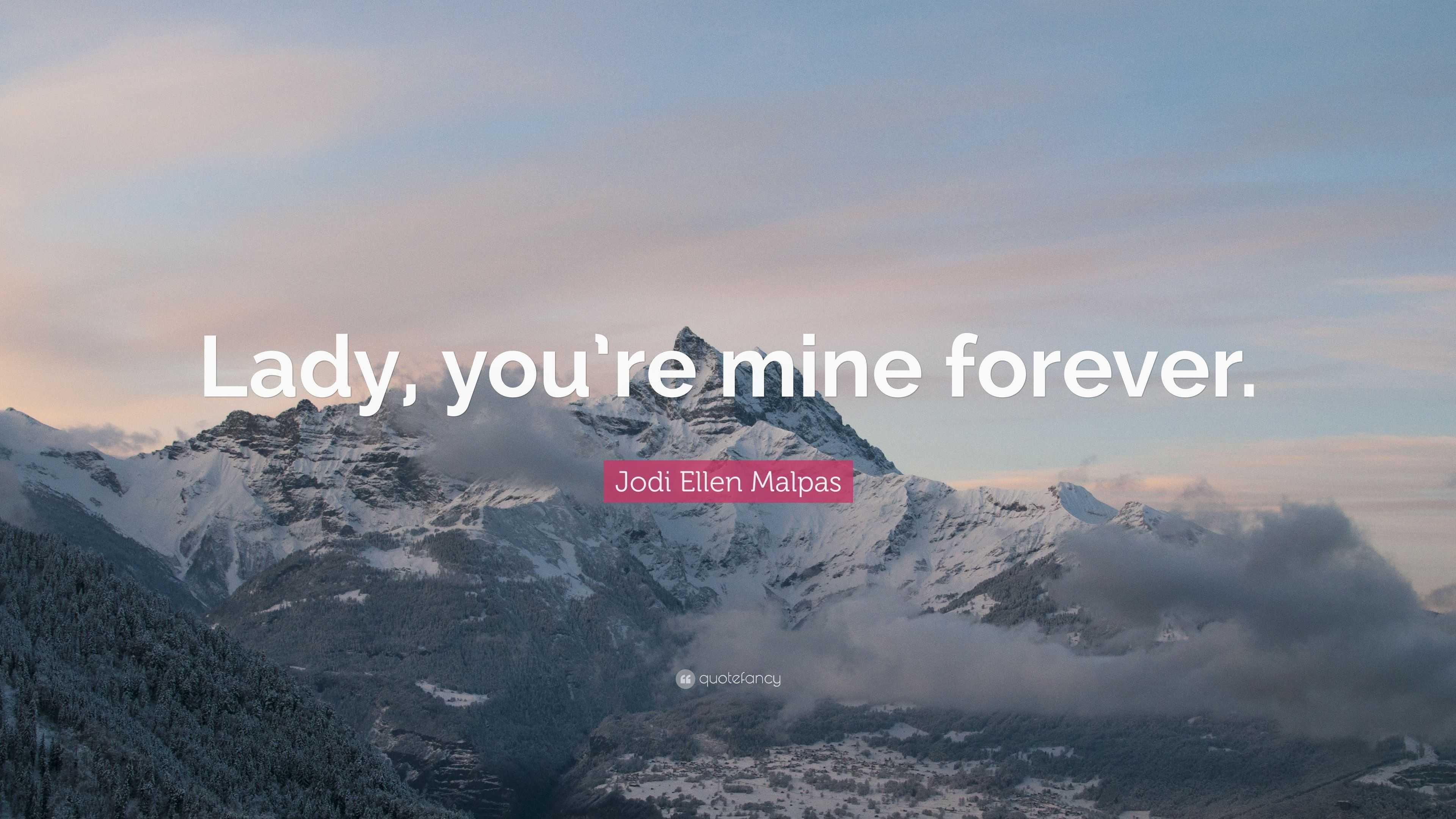 """Jodi Ellen Malpas Quote: """"Lady, You're Mine Forever."""" (9"""