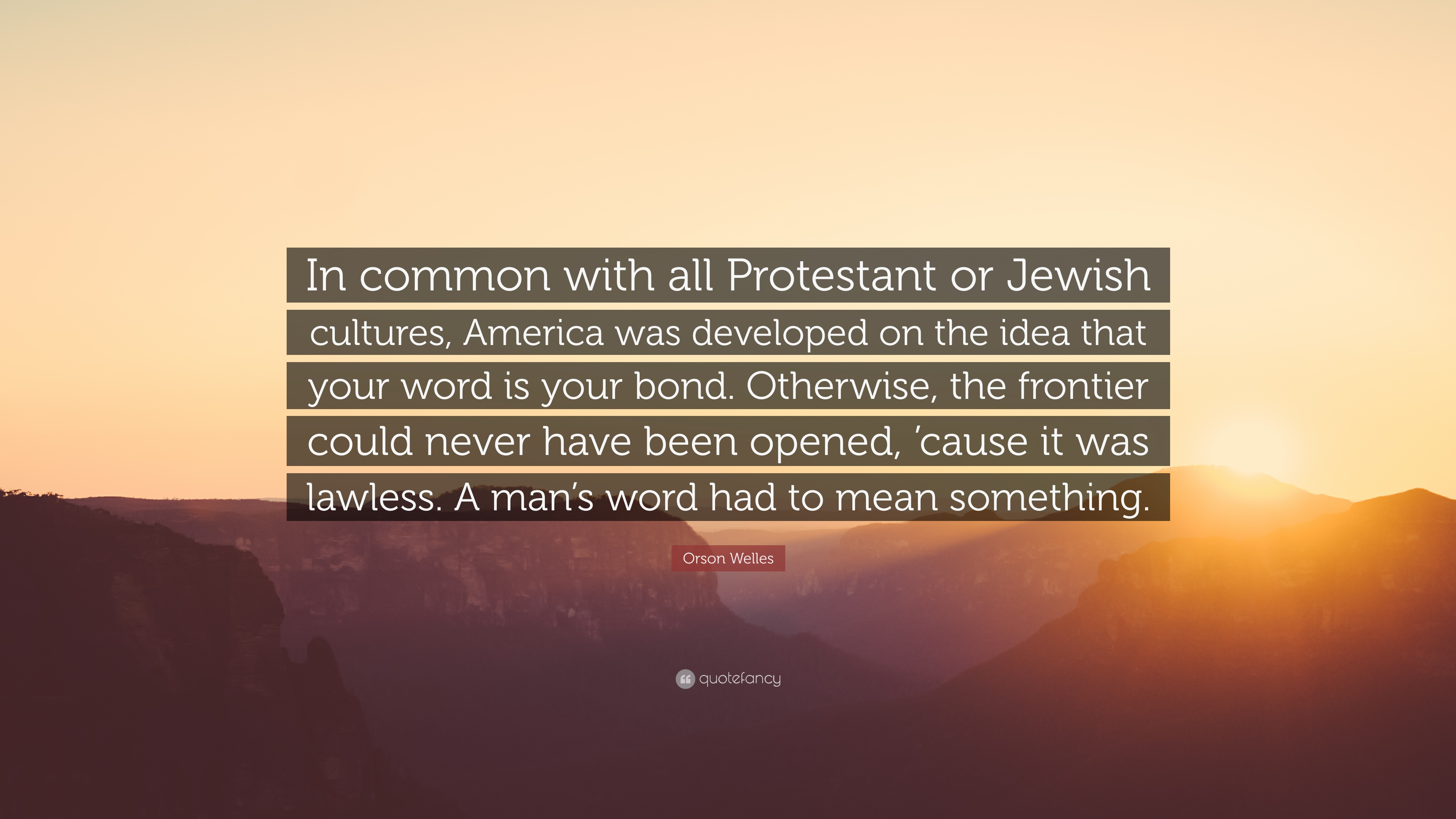 Orson Welles Quote In Common With All Protestant Or Jewish