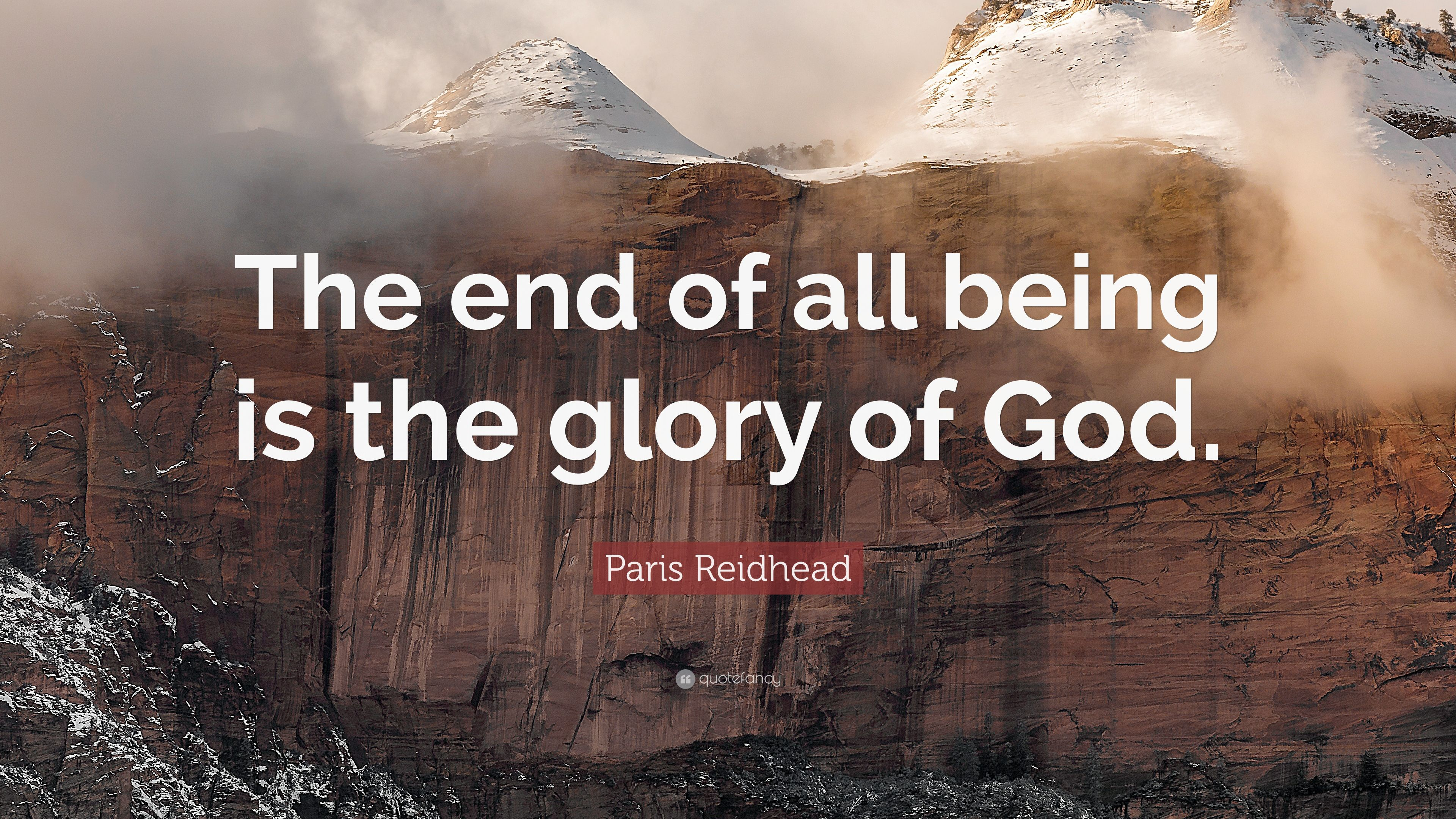 Paris Reidhead Quote The End Of All Being Is The Glory Of God 9