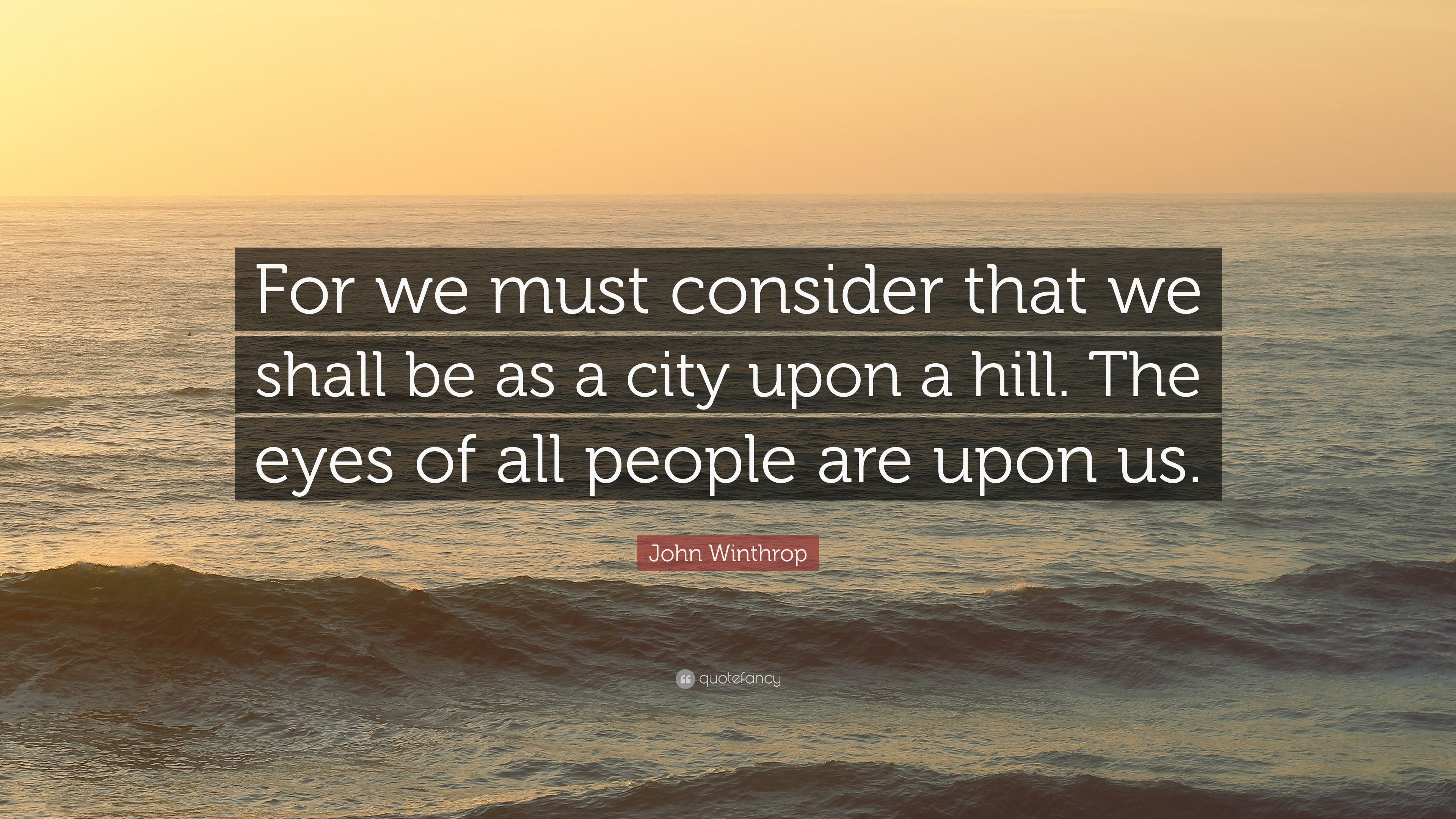 an analysis of city upon a hill by john winthrop Exceptionalist text in colonial american literature: john winthrop's a model of   england for we must consider that we shall be as a city upon a hill  but  she offers an incisive analysis of how the category of americanness (which is  also.