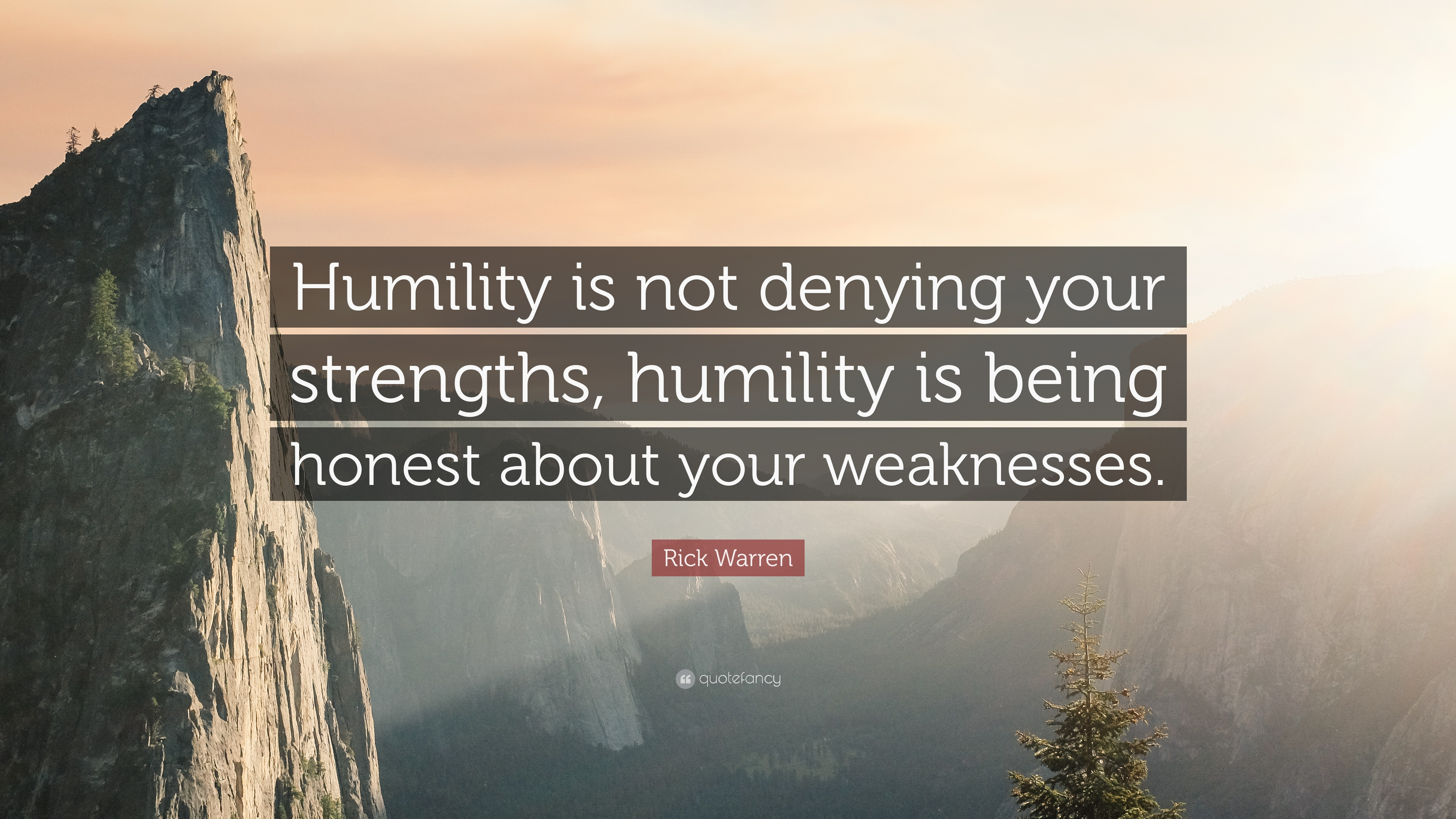 """Rick Warren Quote: """"Humility Is Not Denying Your Strengths"""