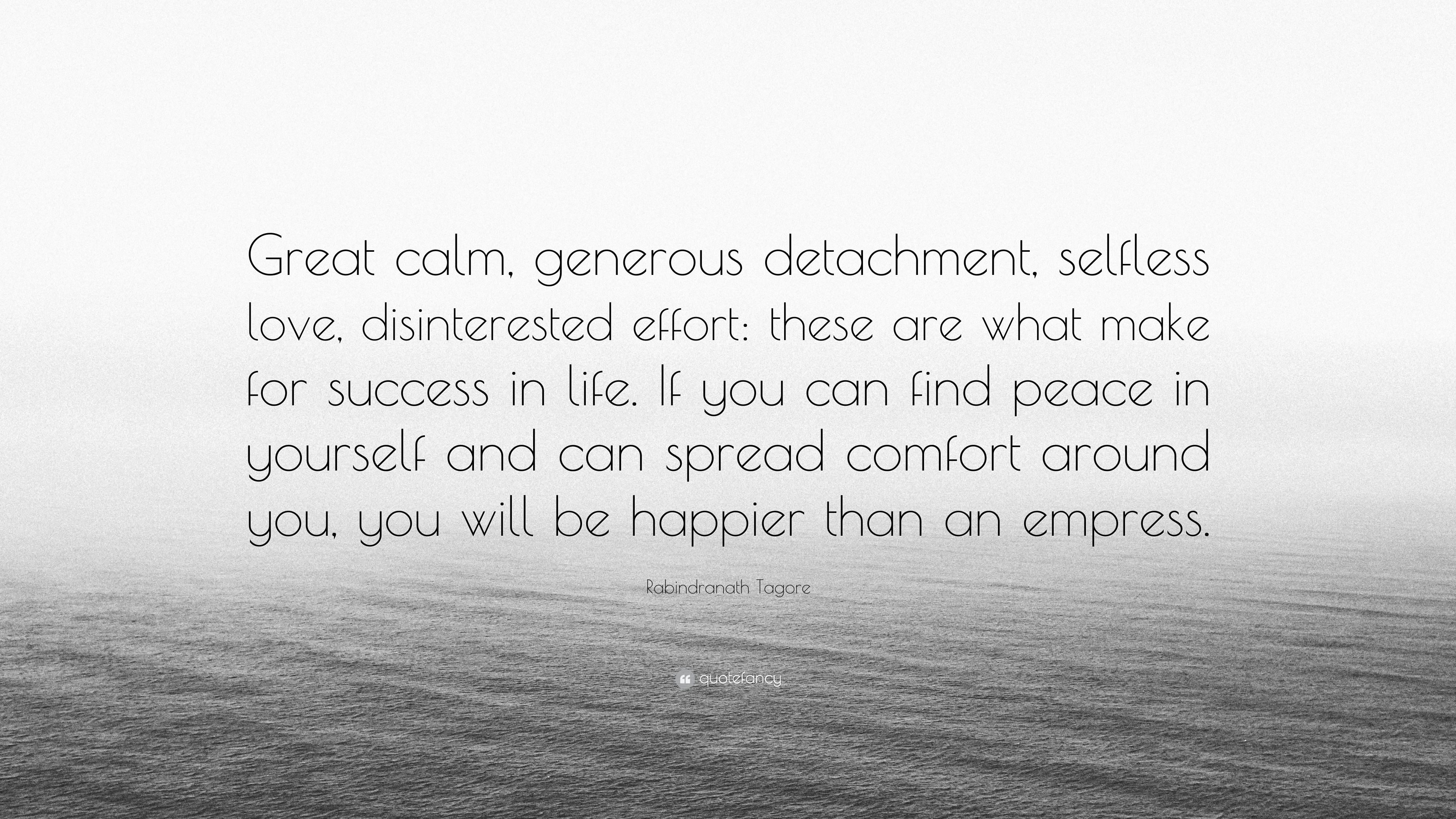 "Selfless Love Quotes Rabindranath Tagore Quote ""Great Calm Generous Detachment"
