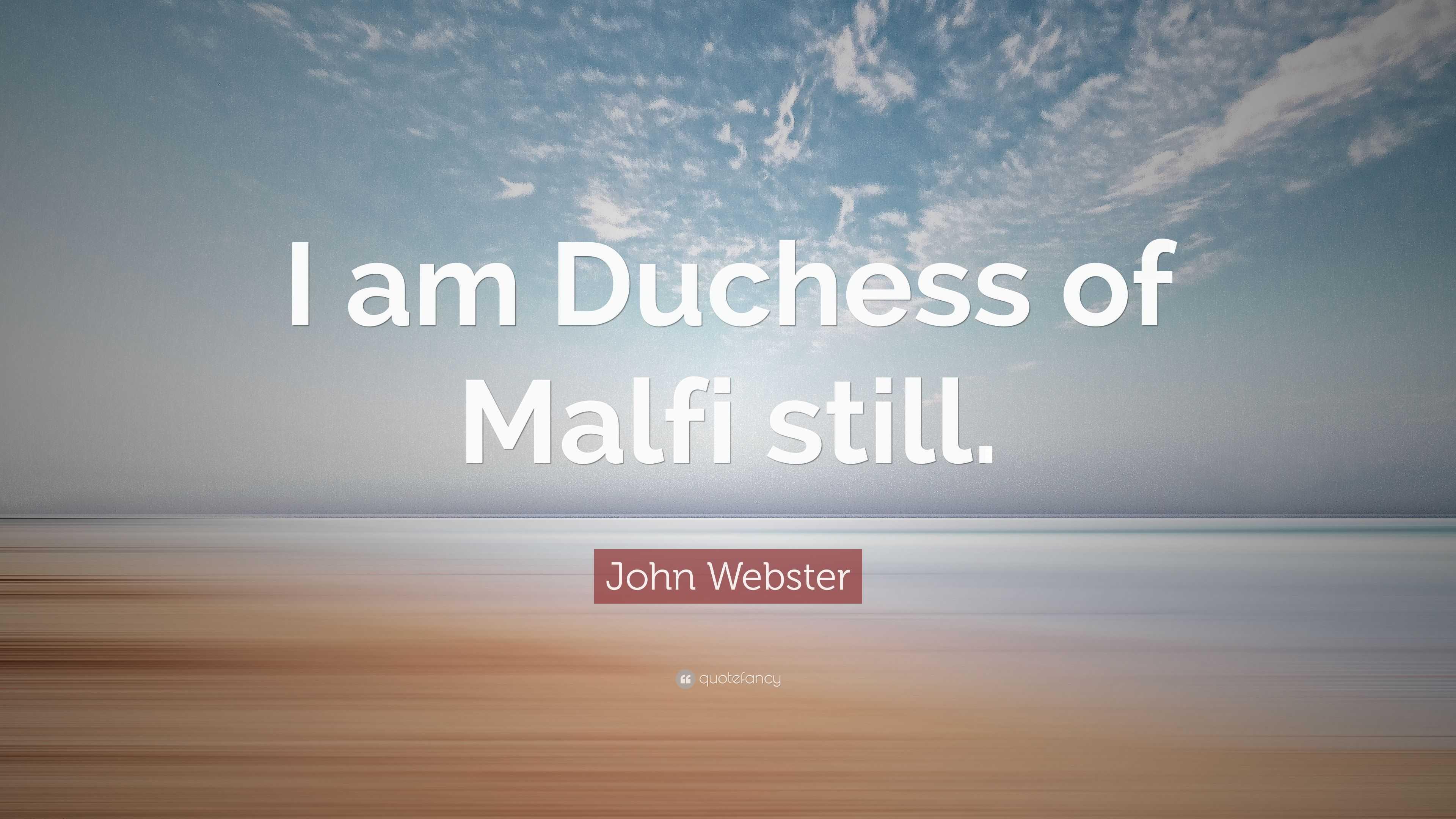 i am the duchess of malfi still