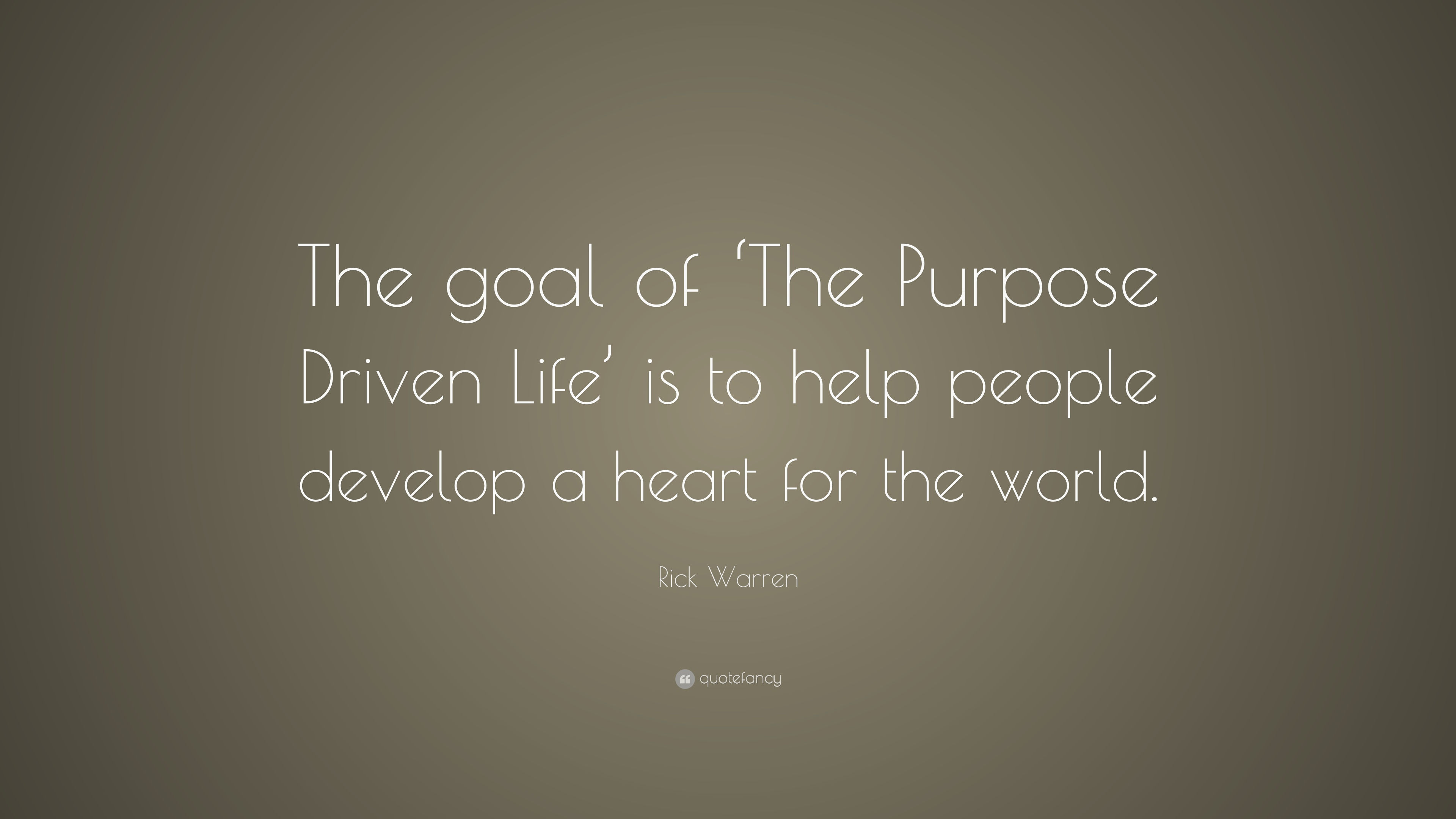 "Quotes Purpose Of Life Rick Warren Quote ""The Goal Of 'the Purpose Driven Life' Is To"