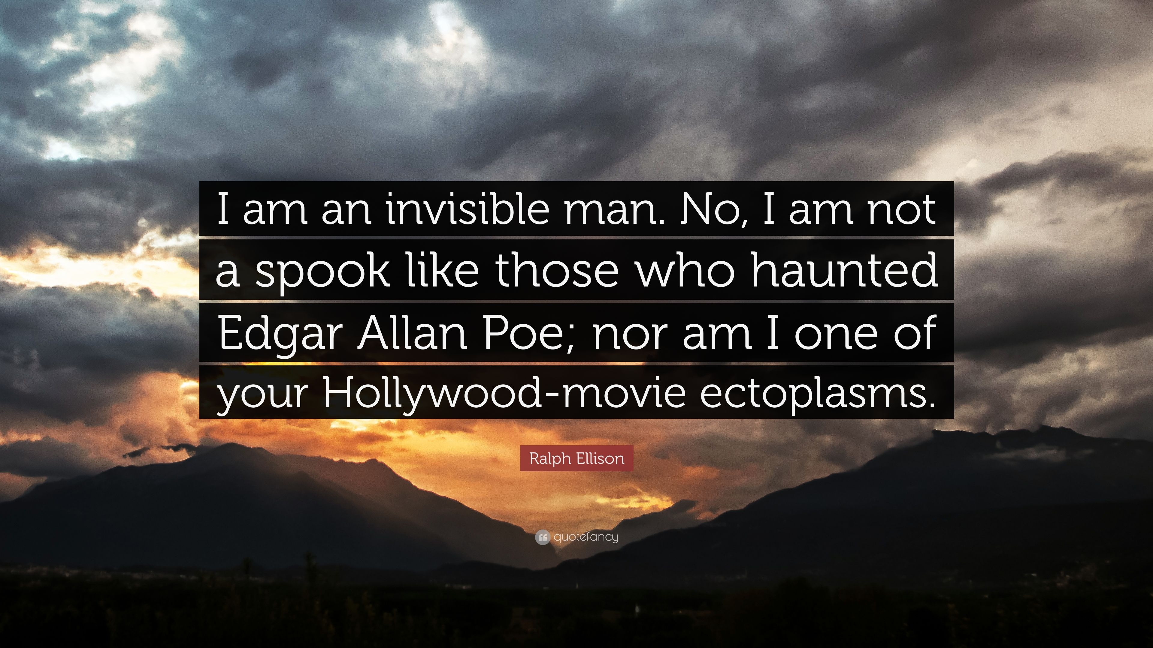 "Ralph Ellison Quote: ""I Am An Invisible Man. No, I Am Not"