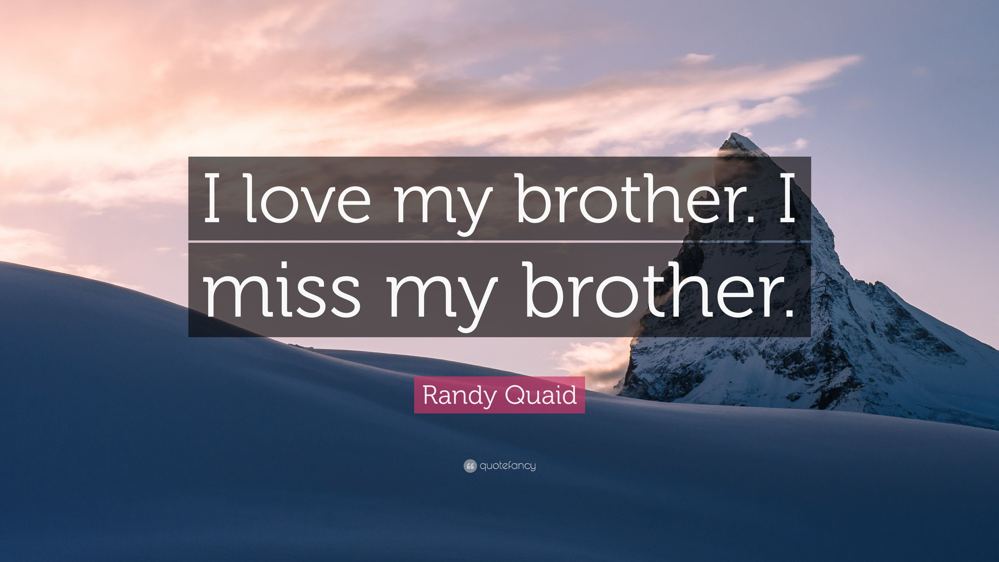 randy quaid quote i love my brother i miss my brother