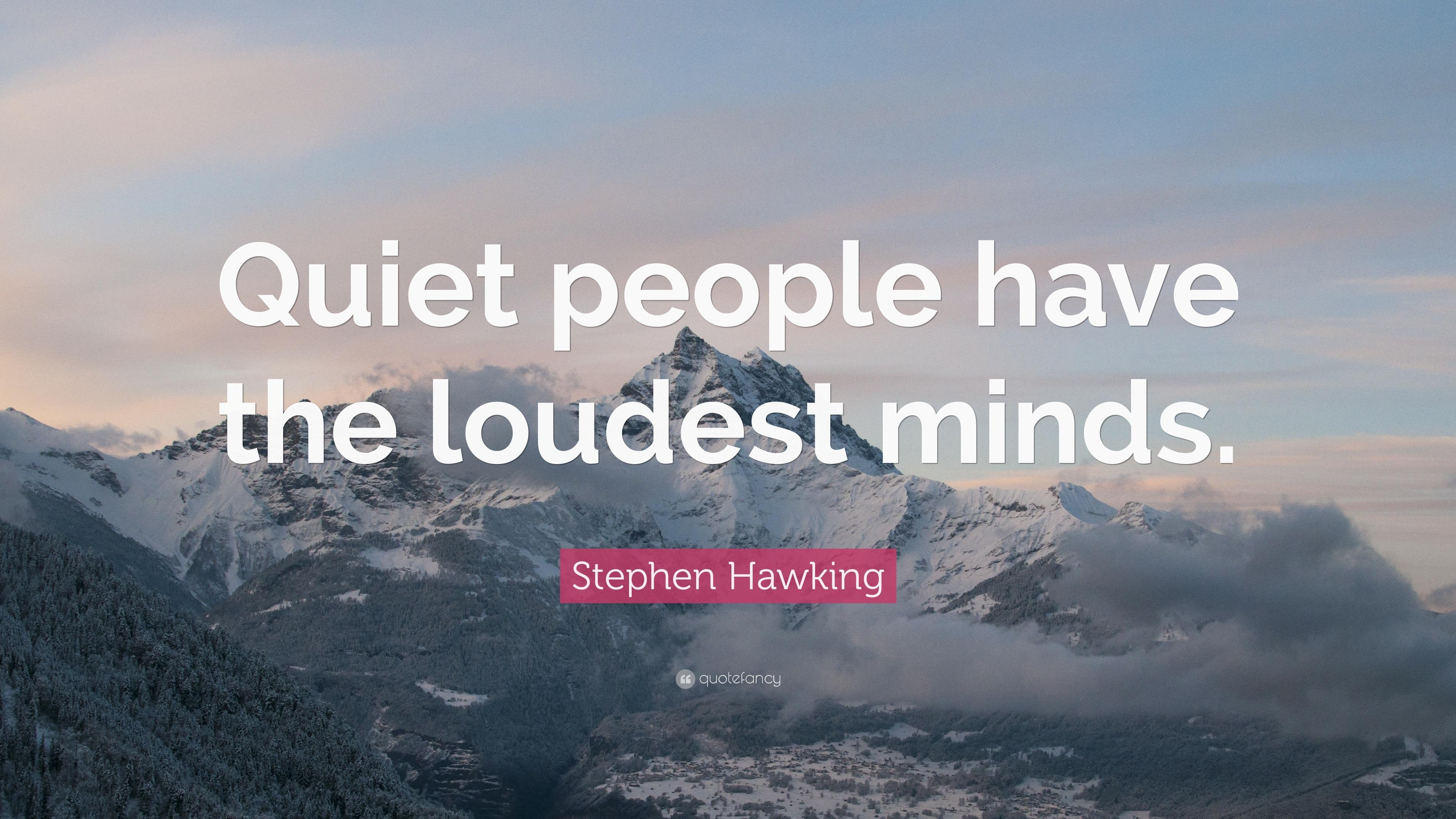 Stephen hawking quotes quiet people