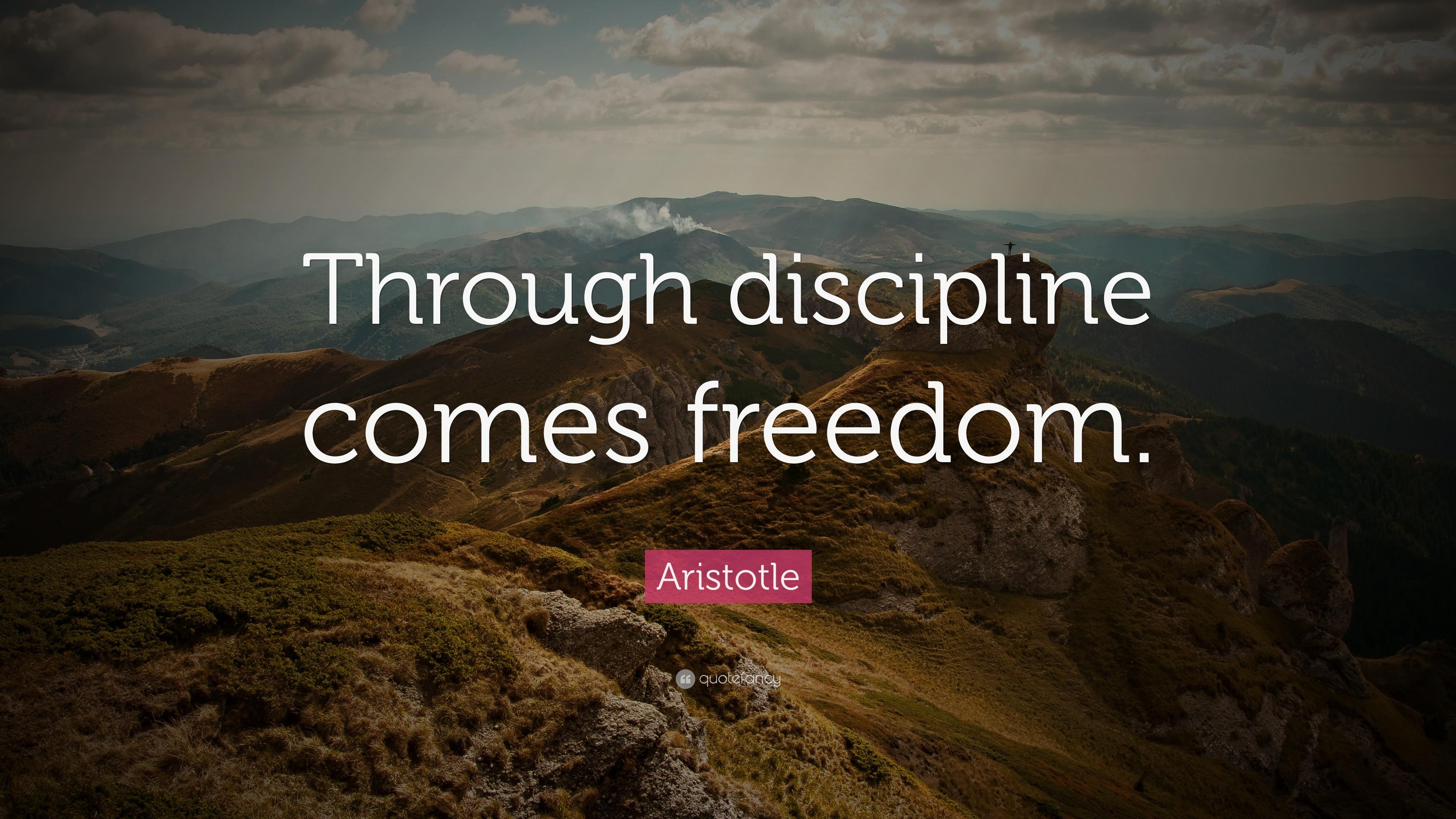 Aristotle Quote Through Discipline Comes Freedom