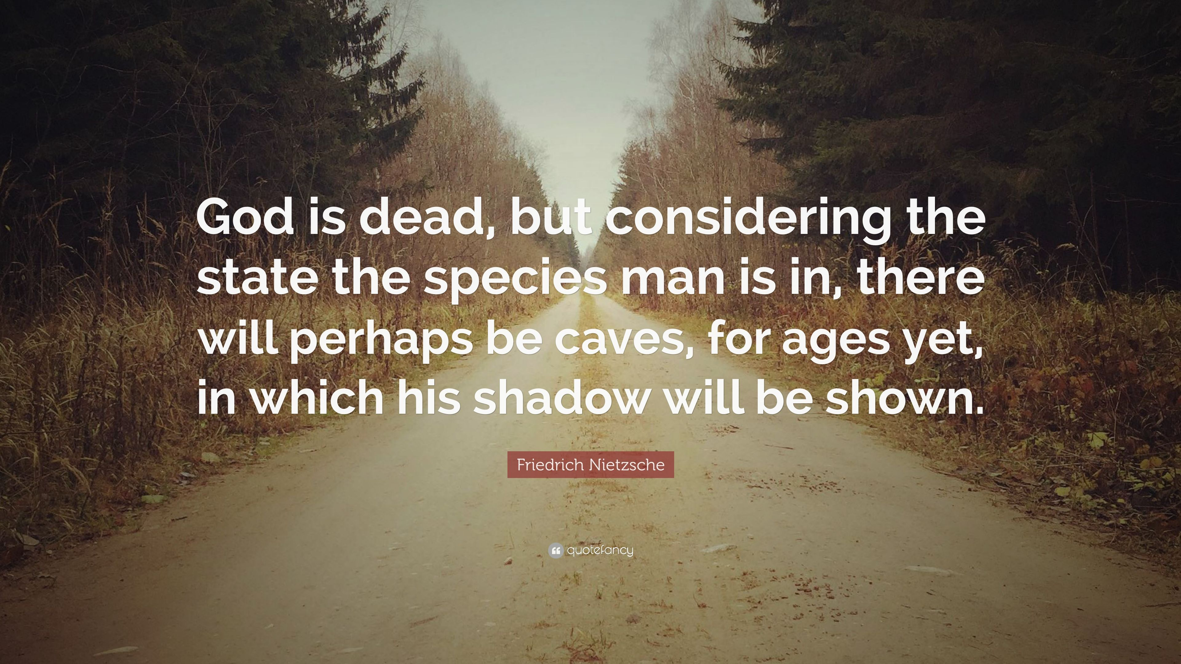 Friedrich Nietzsche Quote God Is Dead But Considering The State