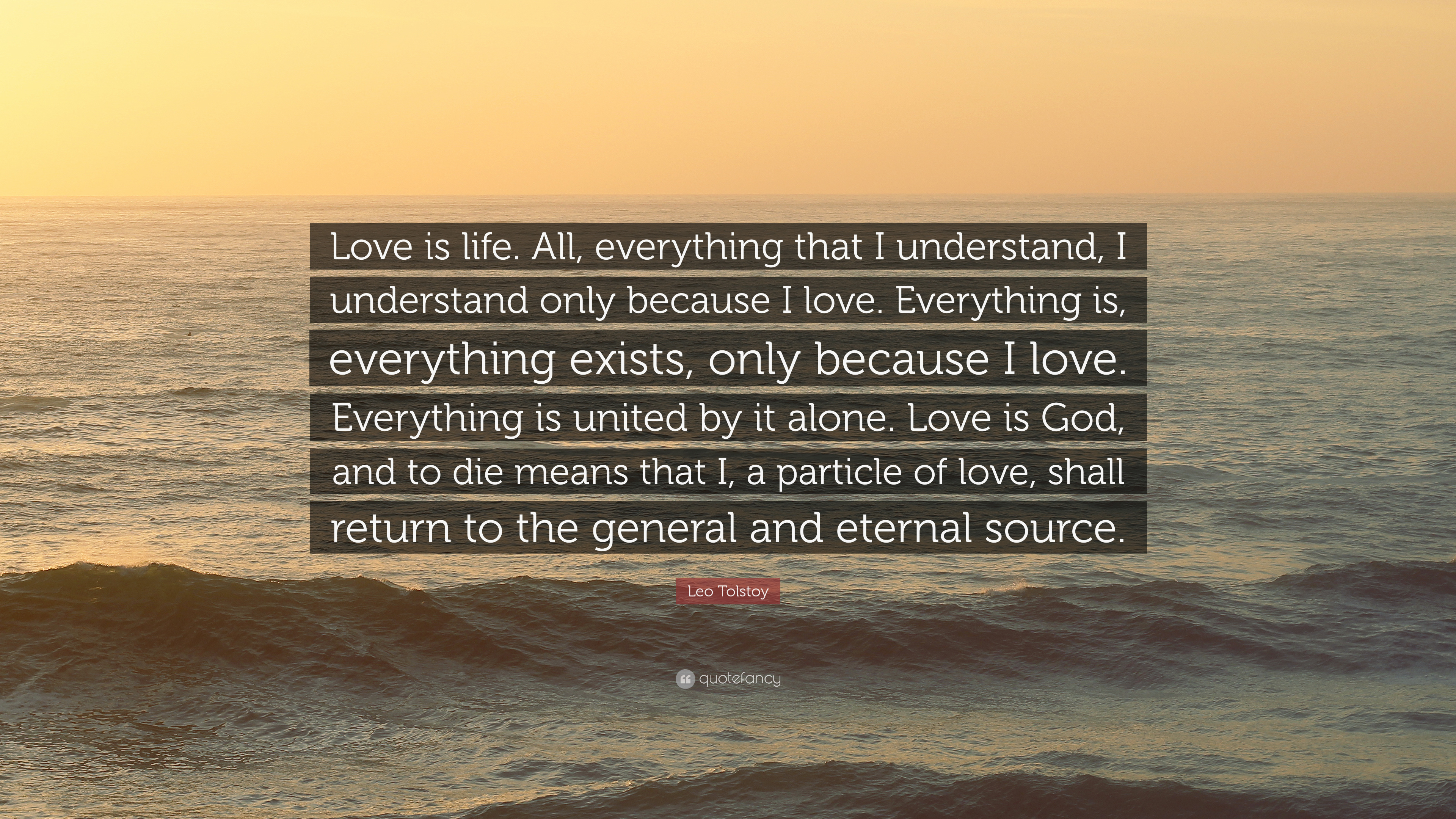 "Love Is Eternal Quotes Leo Tolstoy Quote ""Love Is Lifeall Everything That I"