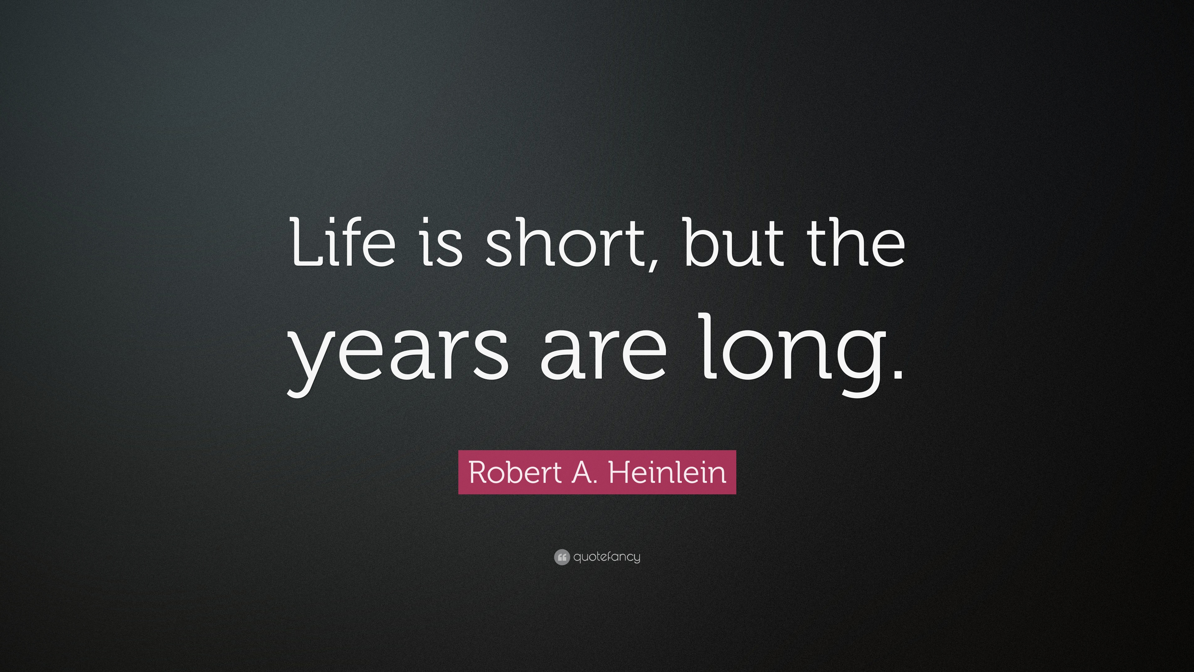 Long Quotes About Life Life Is Short Quotes 40 Wallpapers  Quotefancy