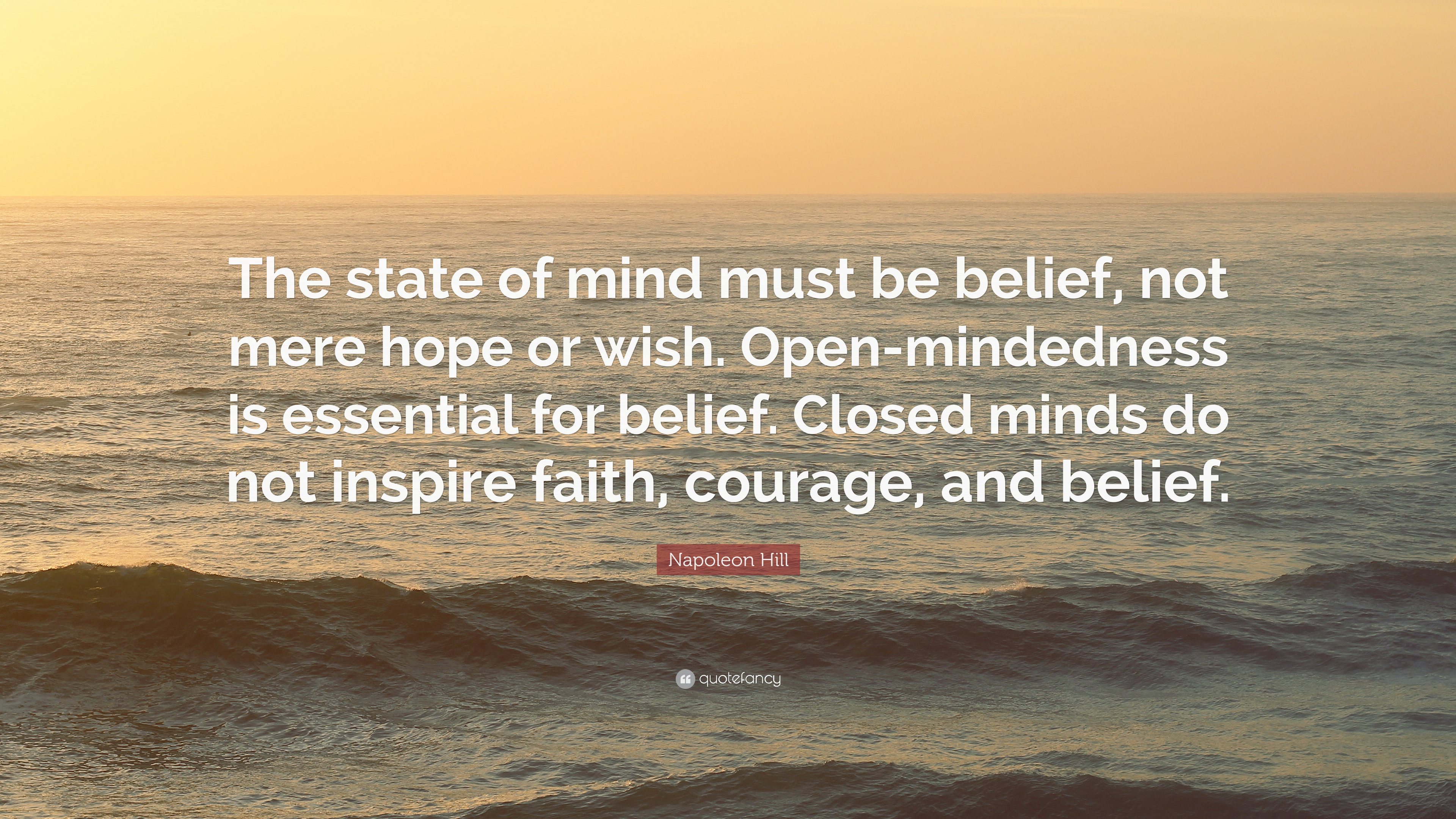 napoleon hill quote the state of mind must be belief not mere hope