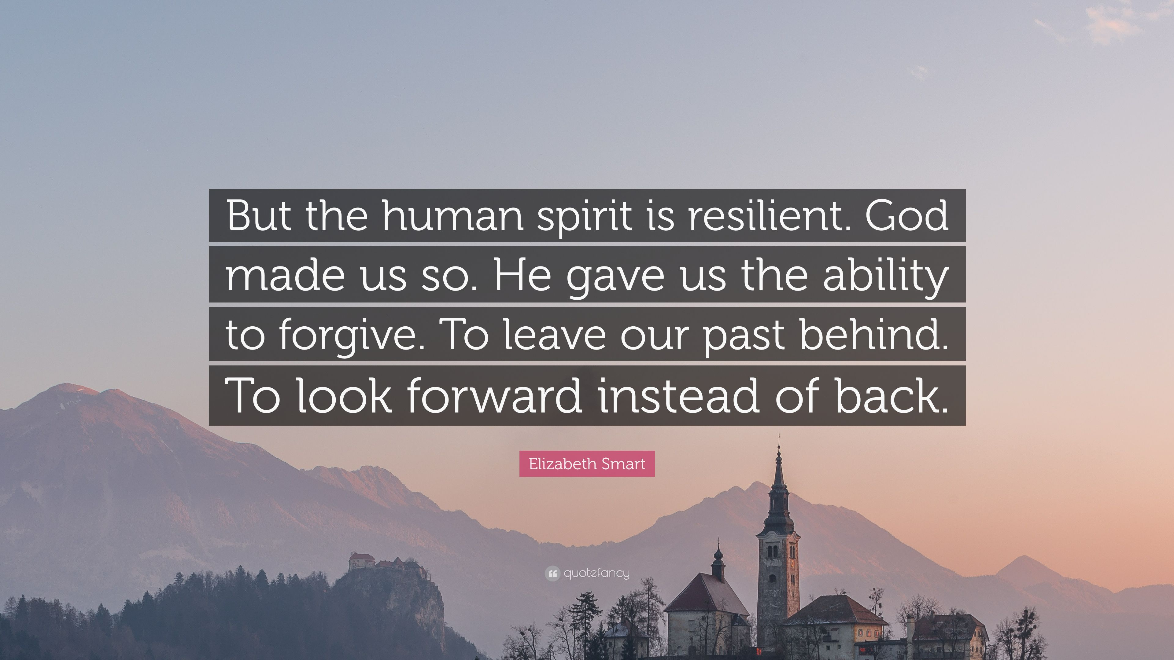 how the human spirit is resilient How do we come back to the resiliency of the human spirit i often think that the  most important step is realizing we need to we don't want to.
