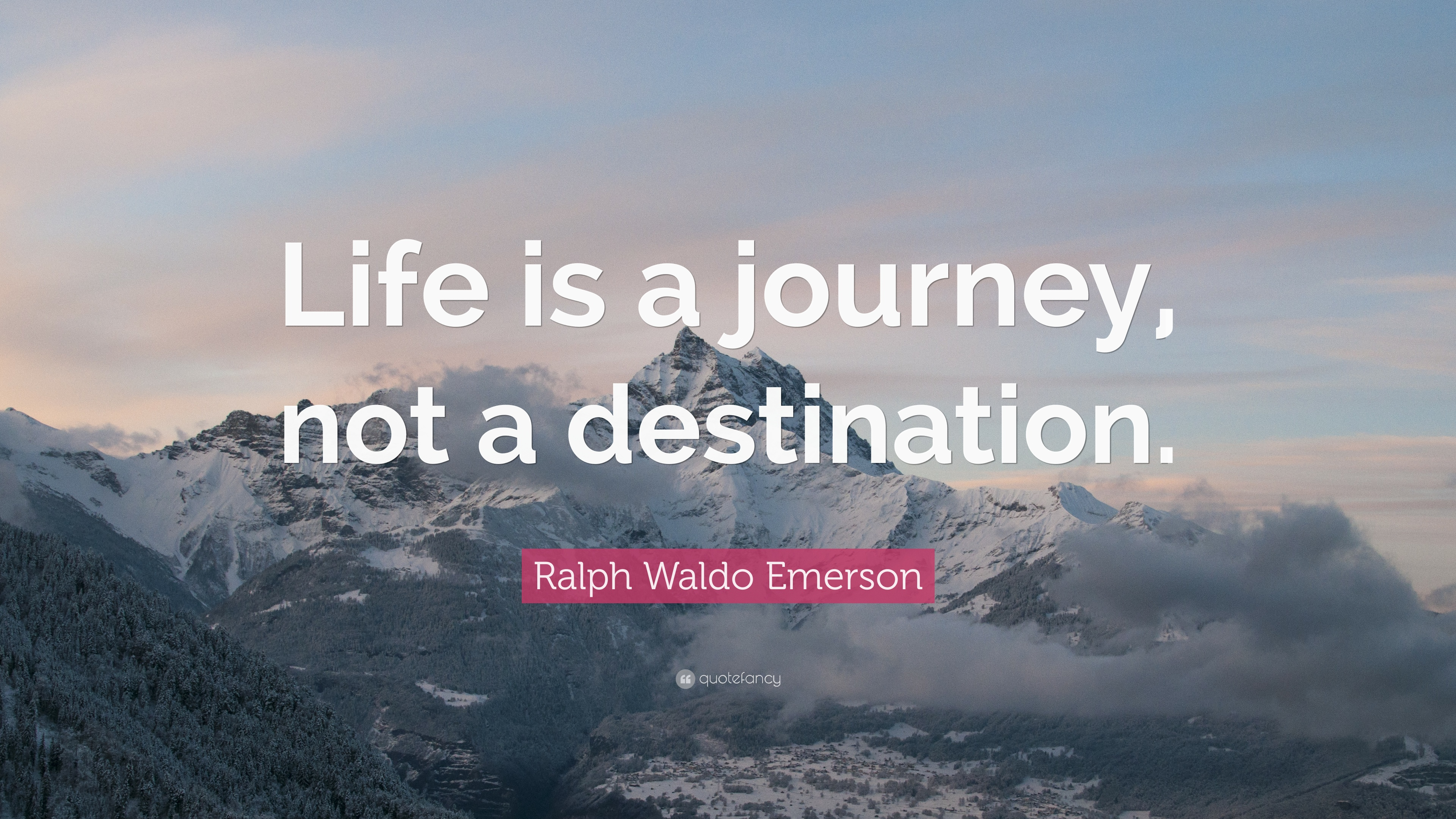 "ralph waldo emerson quote ""life is a journey not a destination  ralph waldo emerson quote ""life is a journey not a destination """