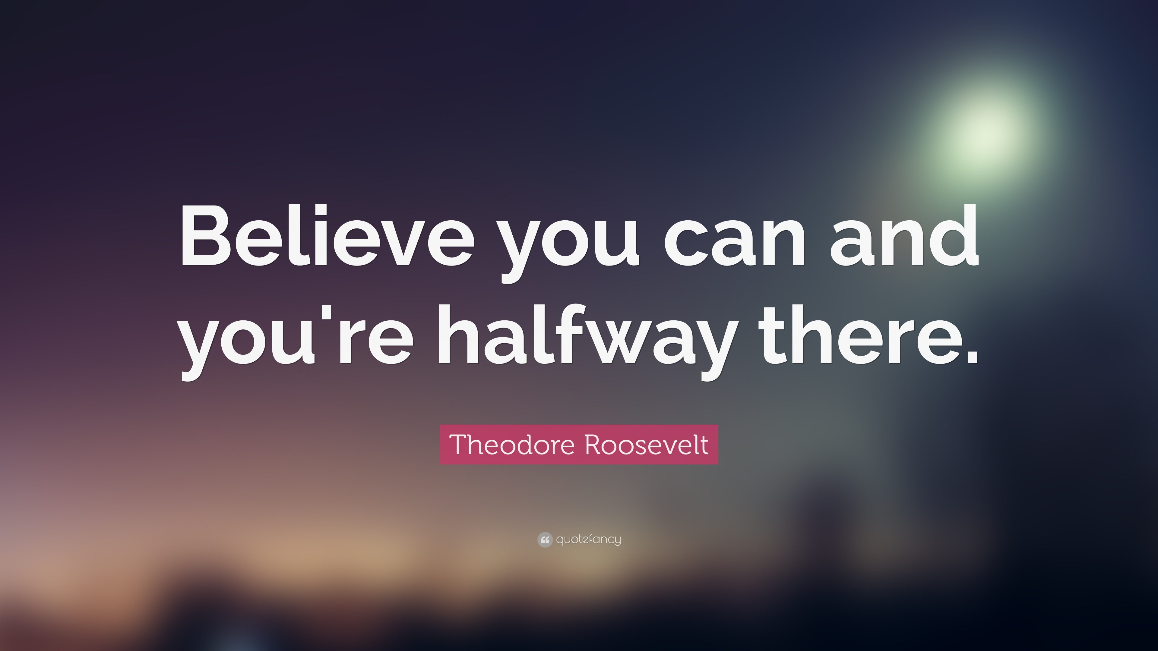 Believe You Can Halfway There Quotes
