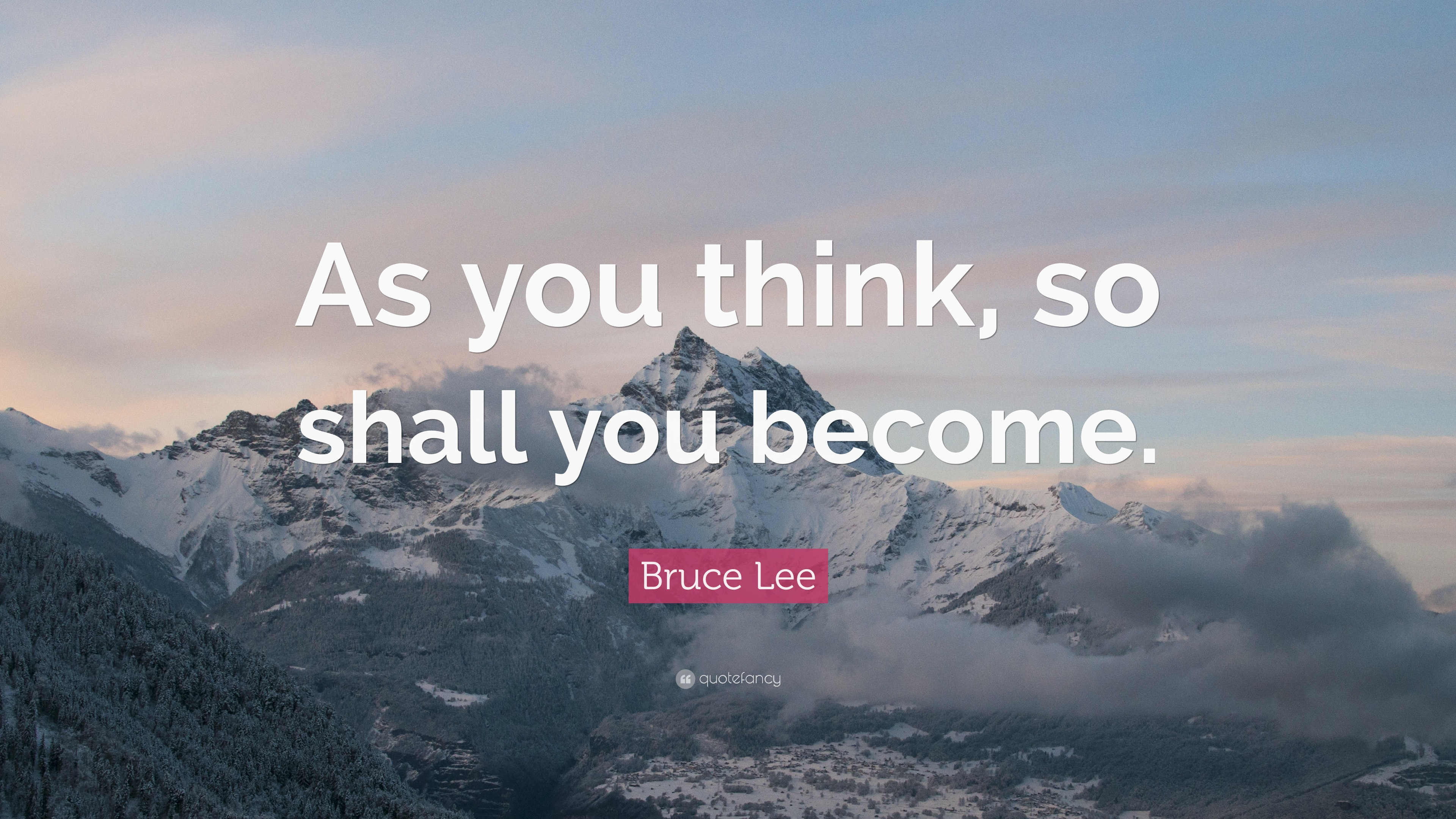 """Bruce Lee Quote: """"As You Think, So Shall You Become."""" (25"""