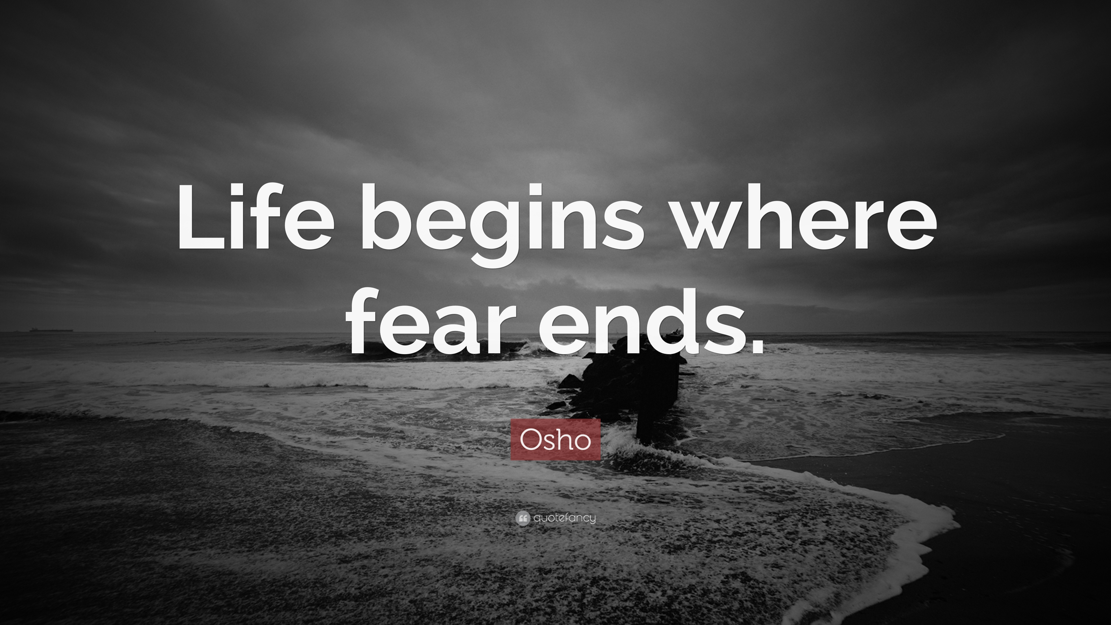 Osho Quote Life Begins Where Fear Ends 29 Wallpapers