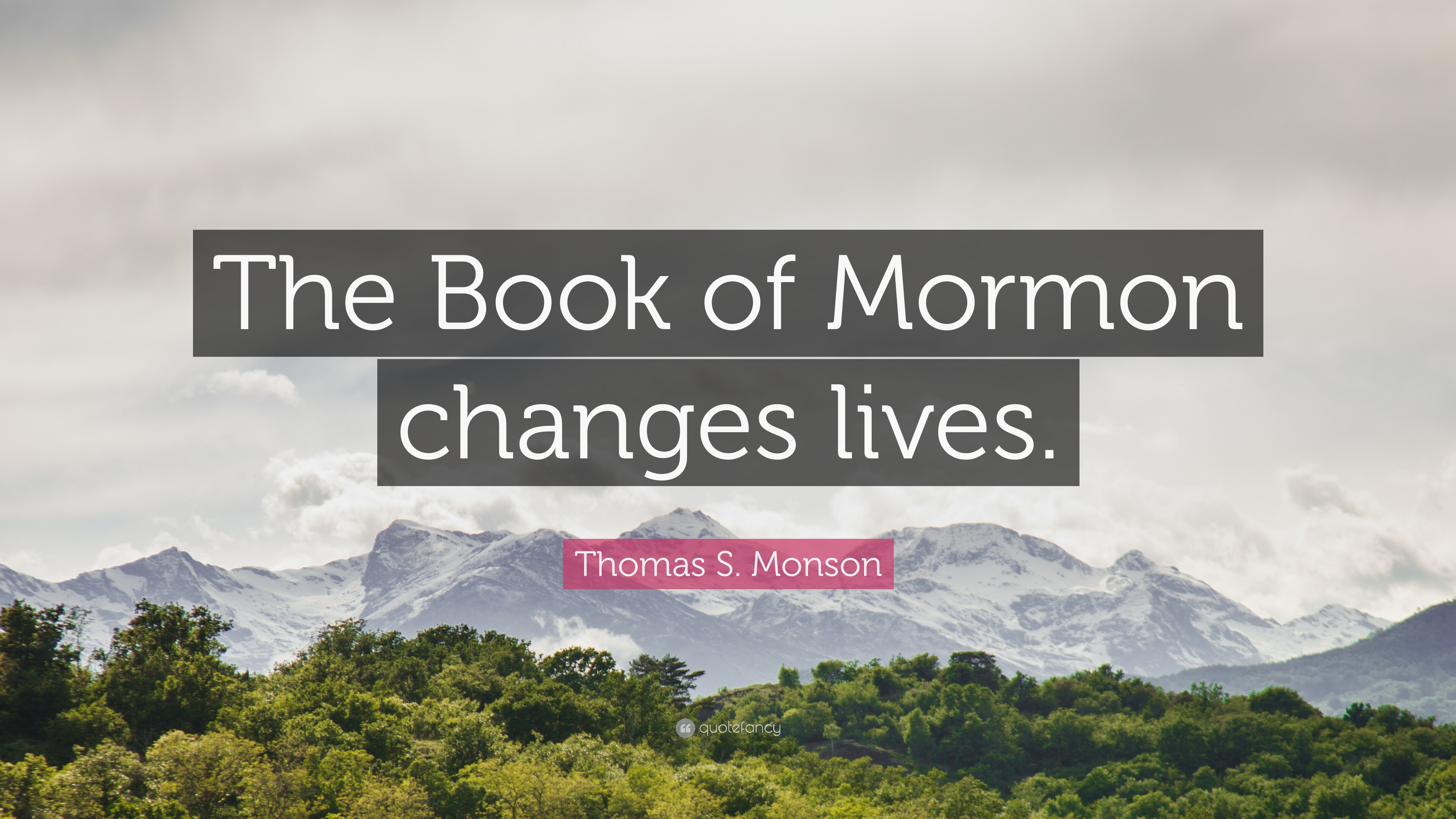 """Book Of Mormon Quotes Thomas Smonson Quote """"The Book Of Mormon Changes Lives."""" 12"""