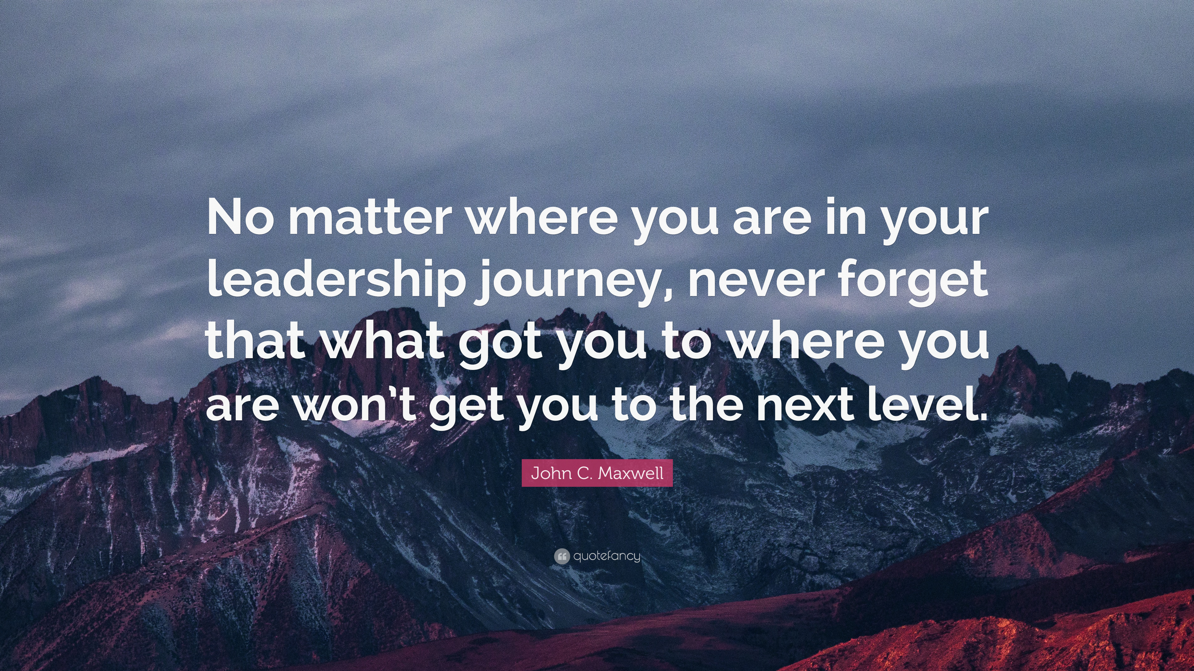 """No Matter Where You Are Quotes: John C. Maxwell Quote: """"No Matter Where You Are In Your"""