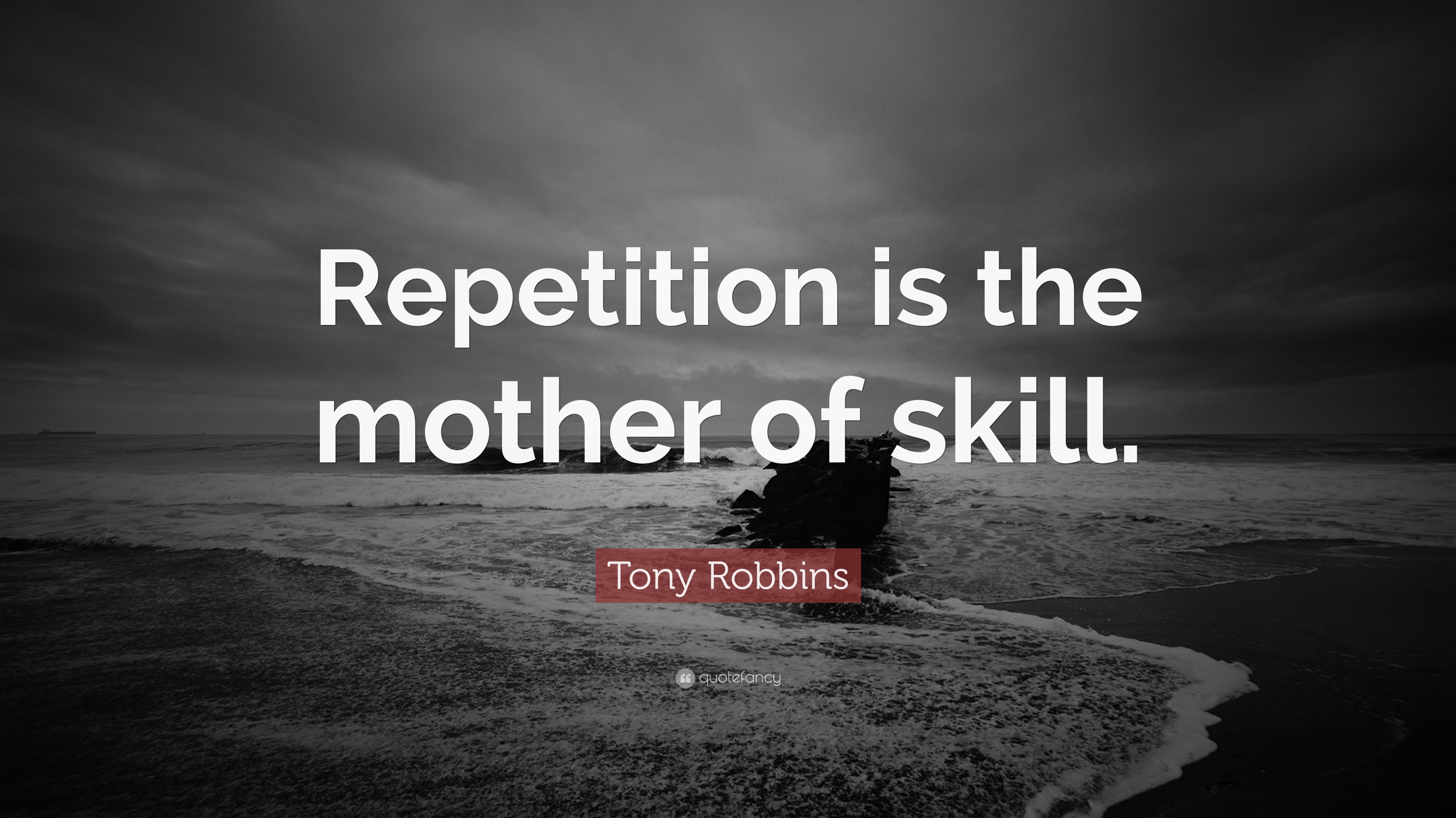 Tony Robbins Quotes | Tony Robbins Quote Repetition Is The Mother Of Skill 12