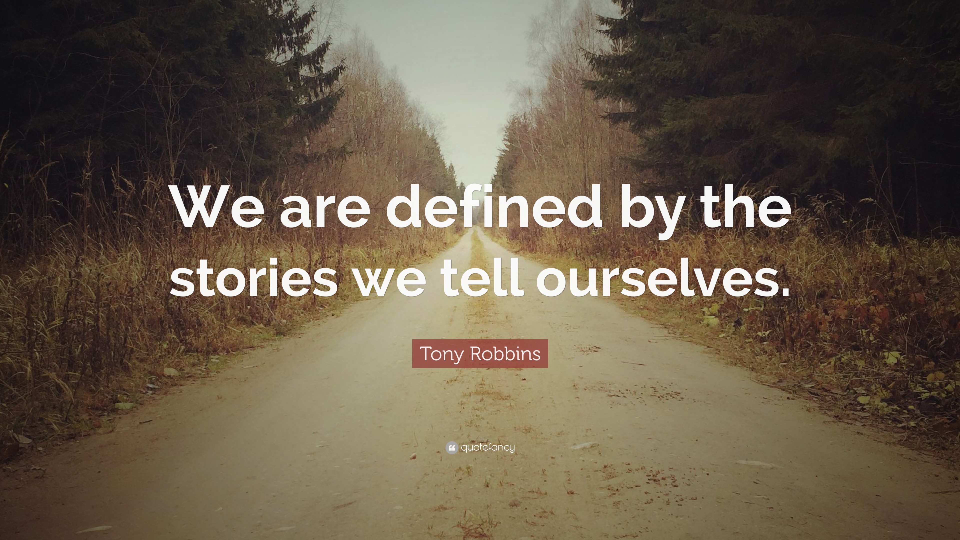 "Tony Robbins Quote: ""We Are Defined By The Stories We Tell"