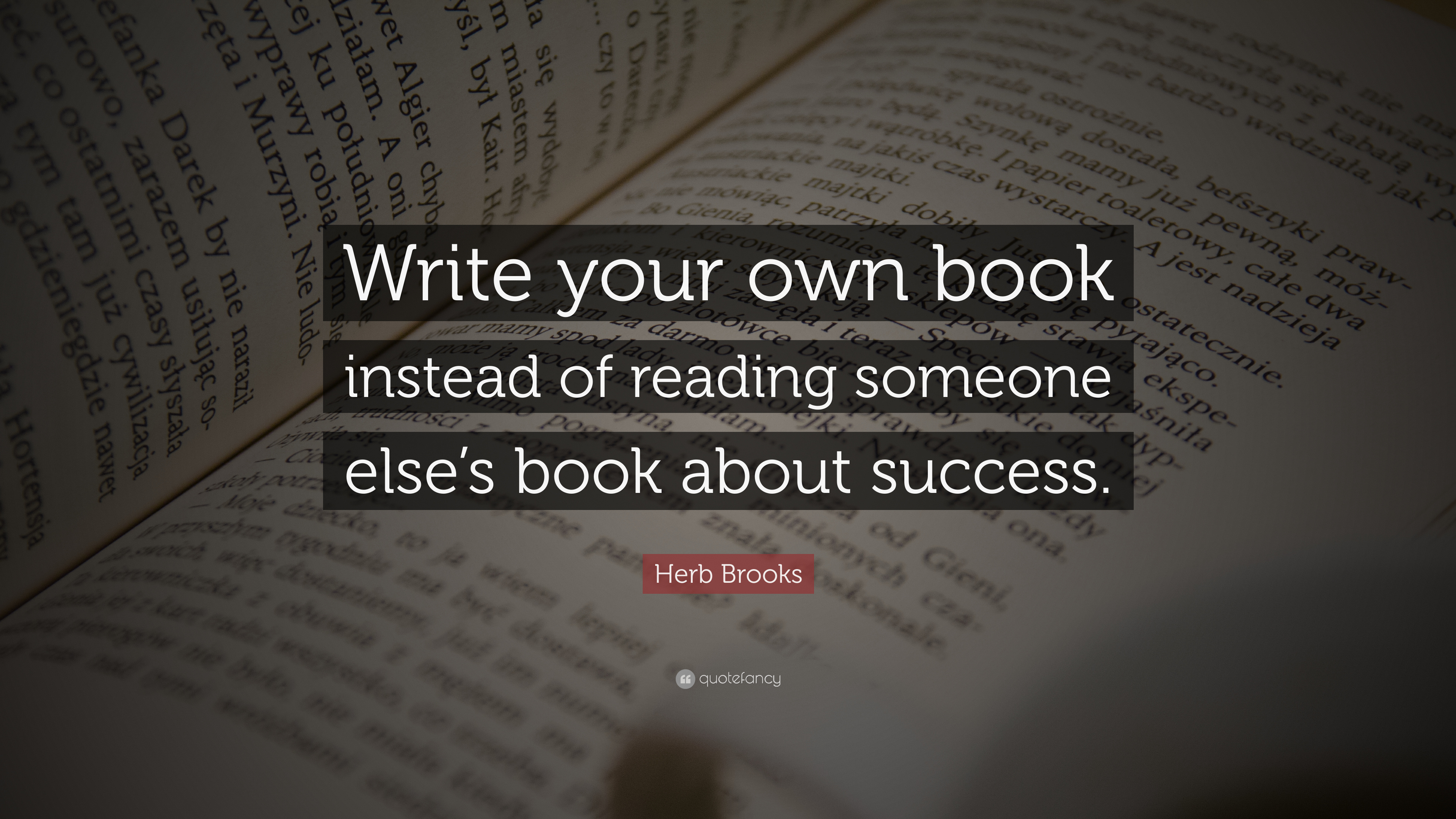 "Herb Brooks Quote: ""Write your own book instead of reading ..."