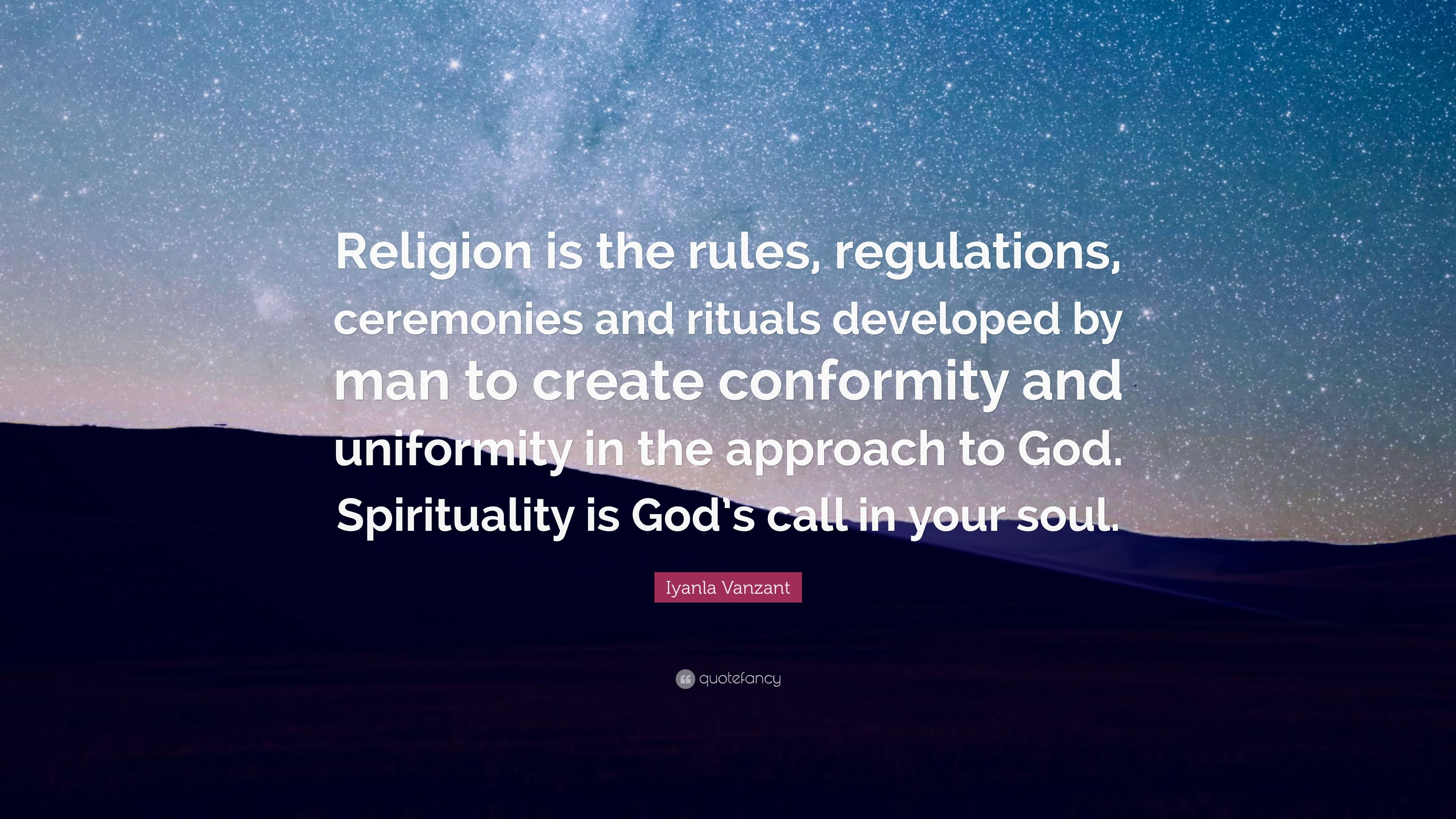 """Iyanla Vanzant Quote: """"Religion Is The Rules, Regulations"""