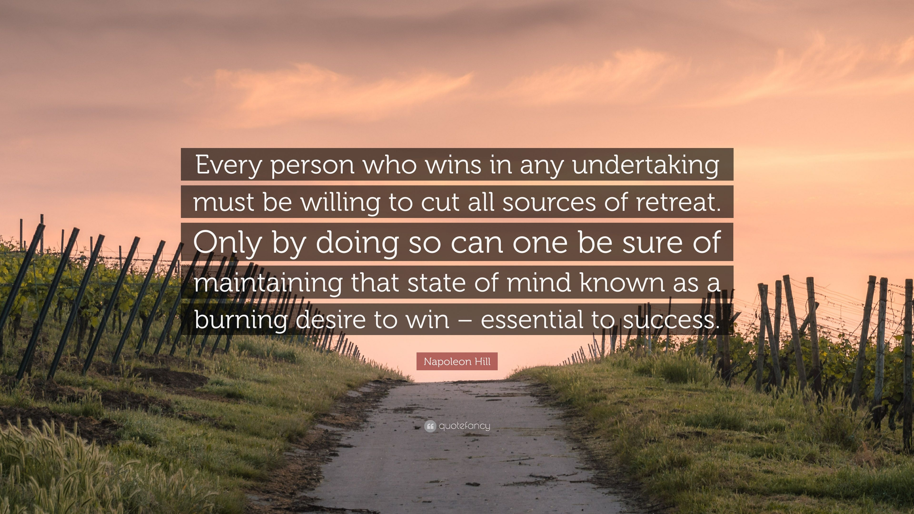 "Napoleon Hill Quote: ""Every person who wins in any undertaking must"