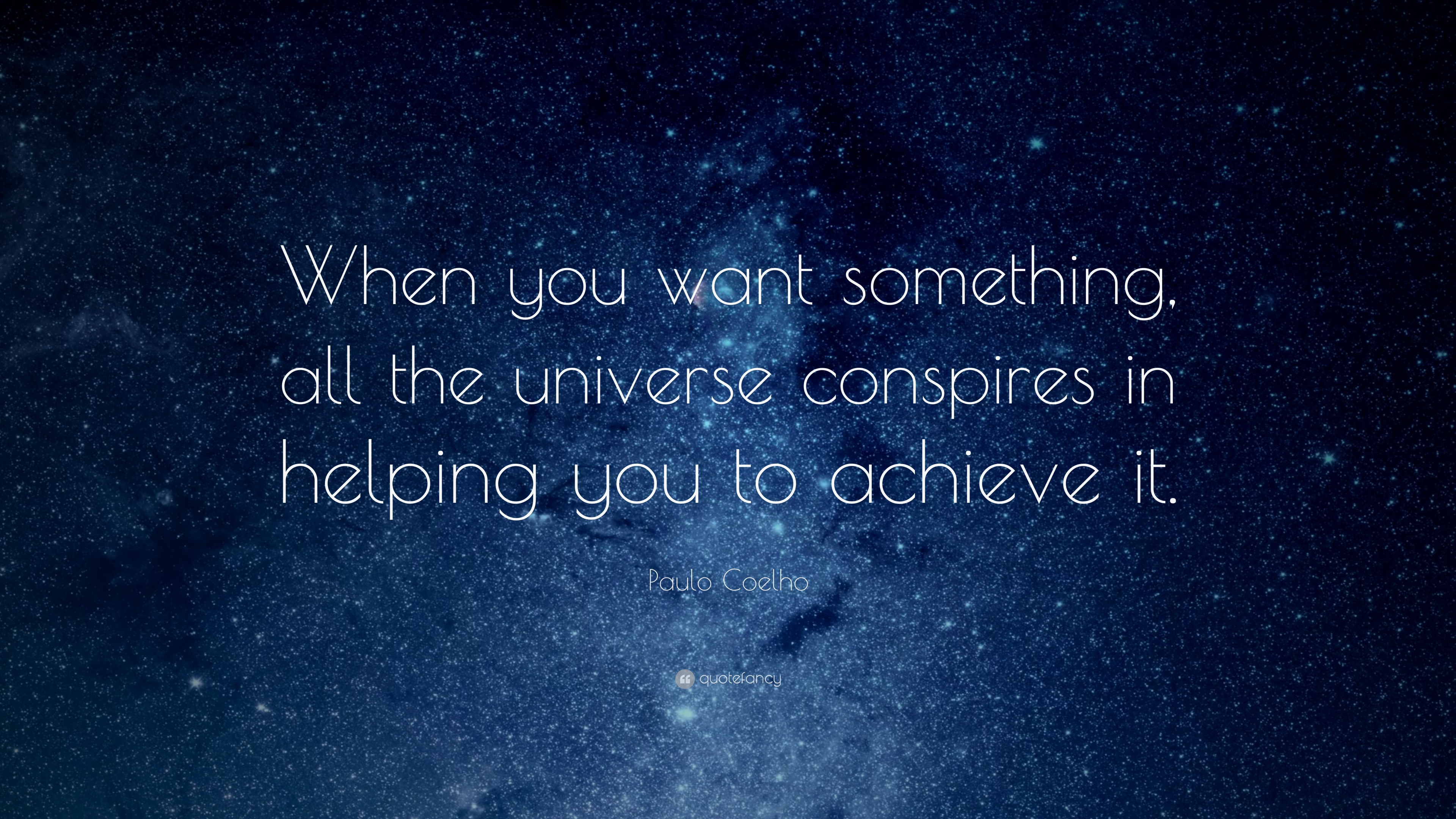 "Paulo Coelho Quote: ""When you want something, all the universe ..."