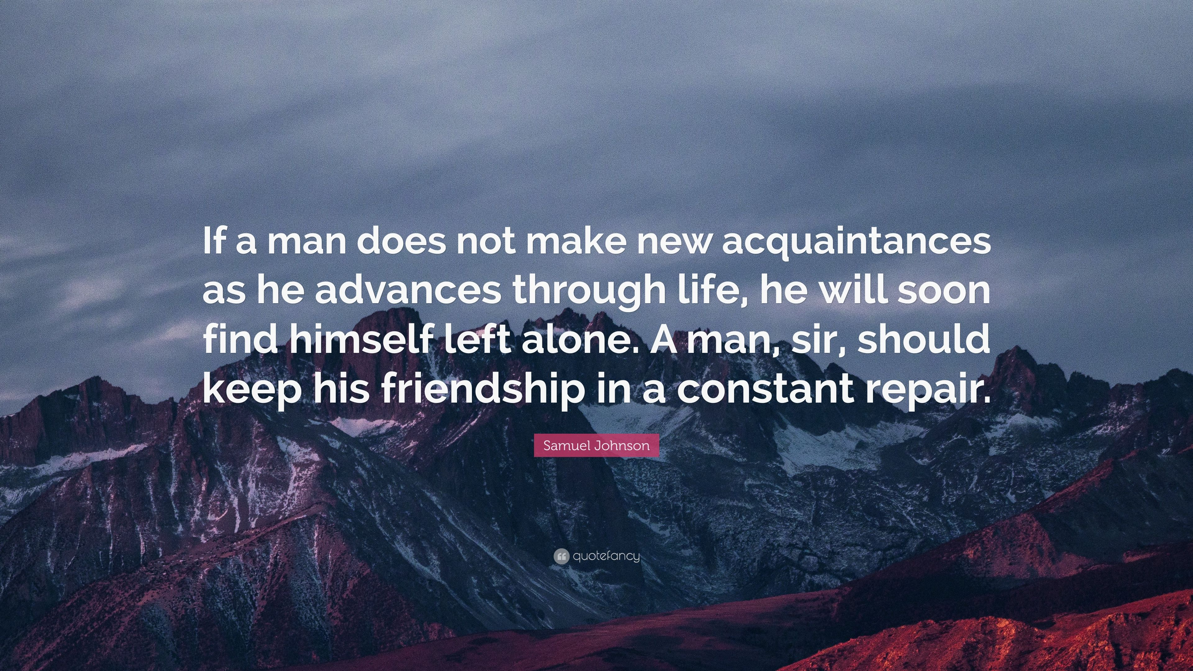 """Samuel Johnson Quote: """"If a man does not make new"""