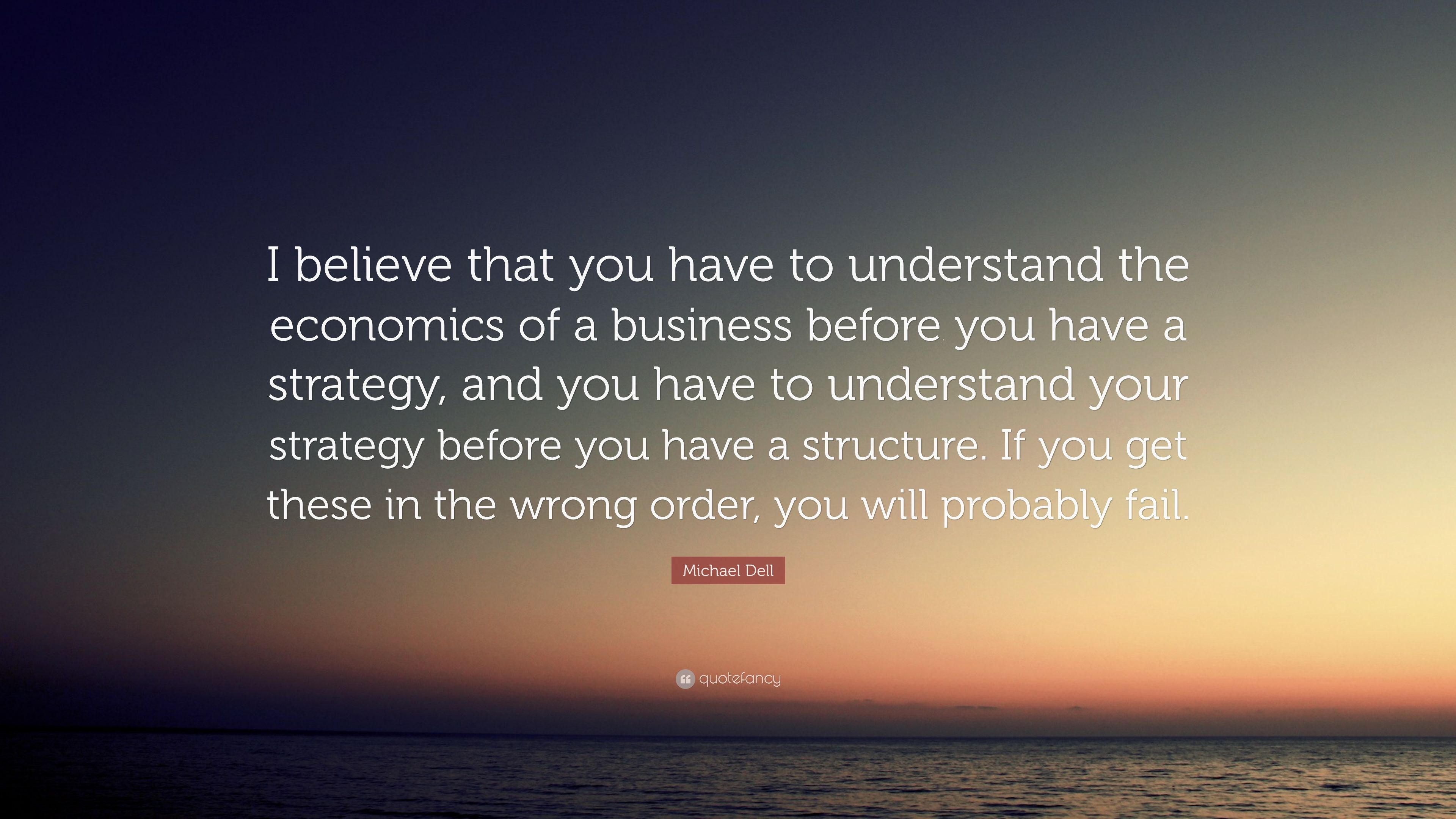 """Dell Quote To Order Michael Dell Quote """"I Believe That You Have To Understand The"""