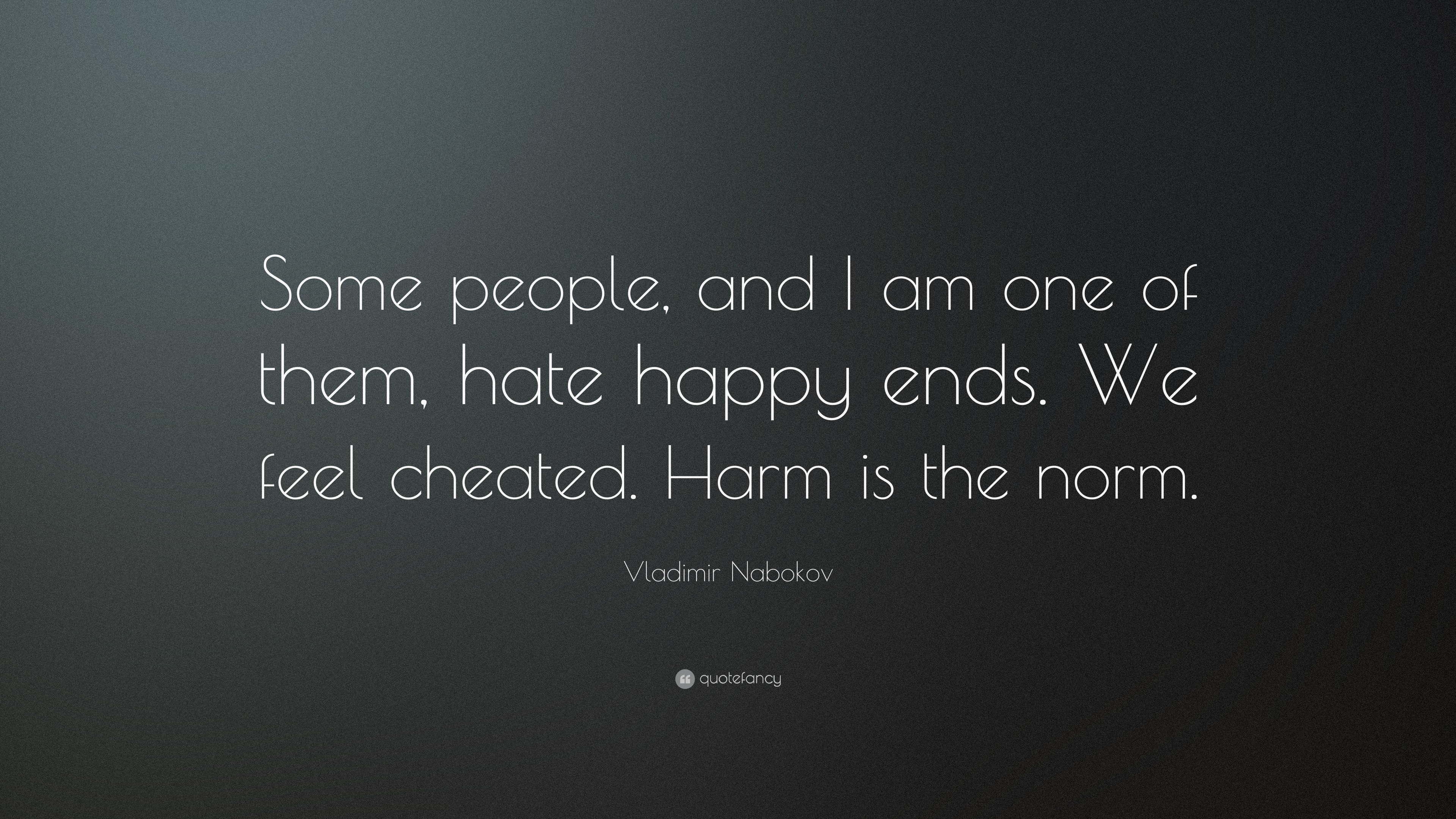 Vladimir Nabokov Quote Some People And I Am One Of Them Hate