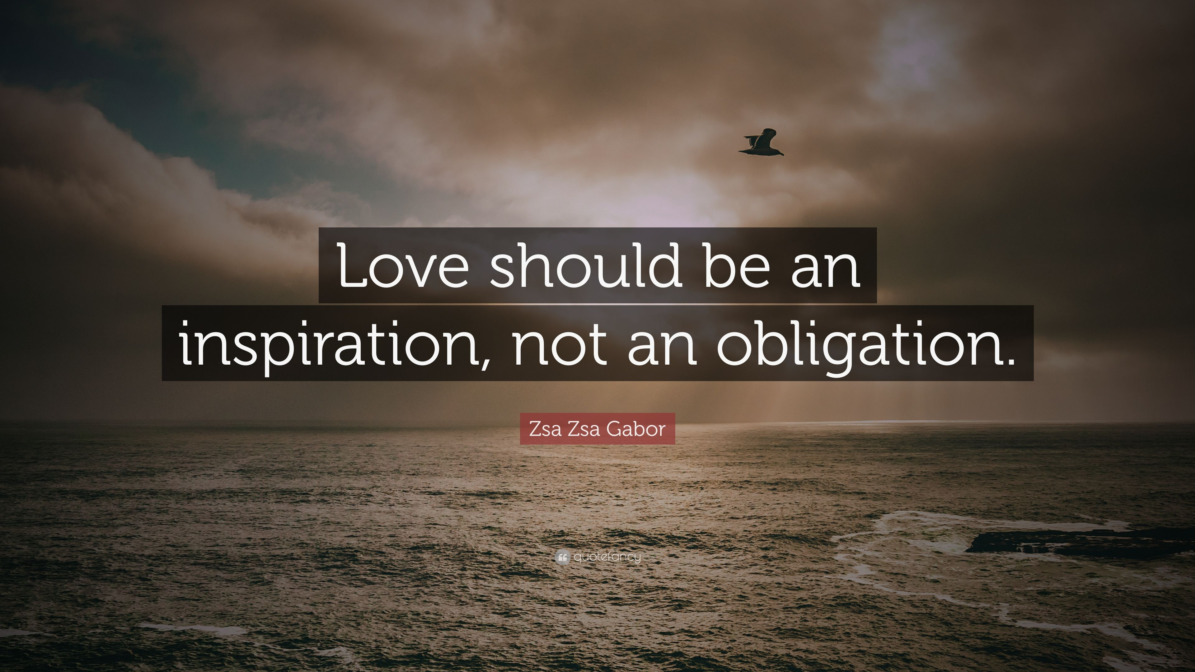 "Zsa Zsa Gabor Quotes Zsa Zsa Gabor Quote ""Love Should Be An Inspiration Not An"