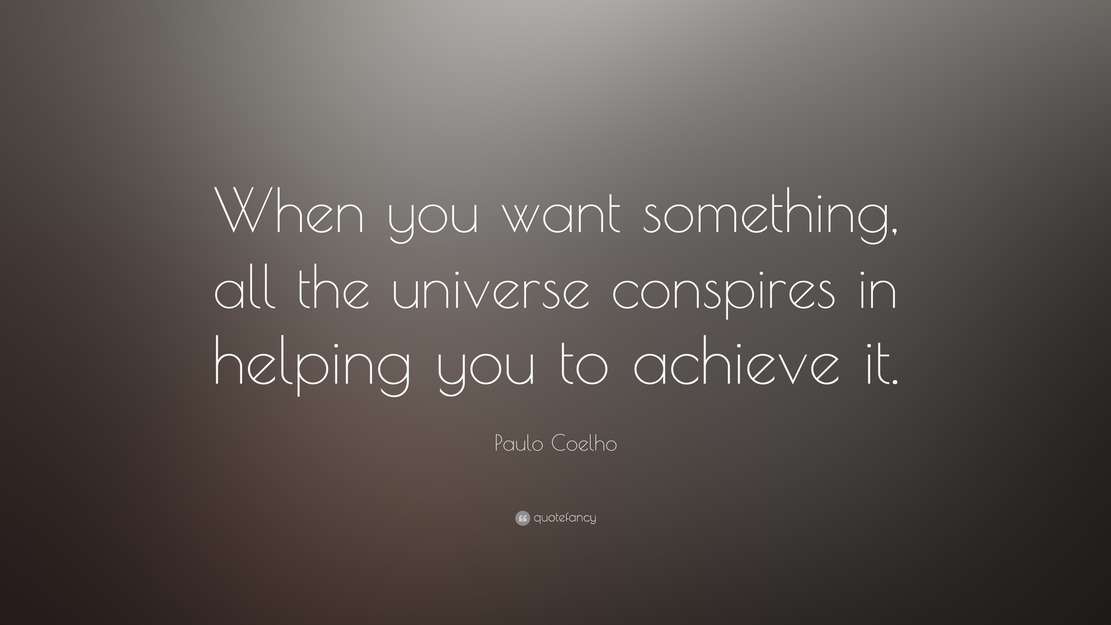 Paulo Coelho Quote When You Want Something All The Universe