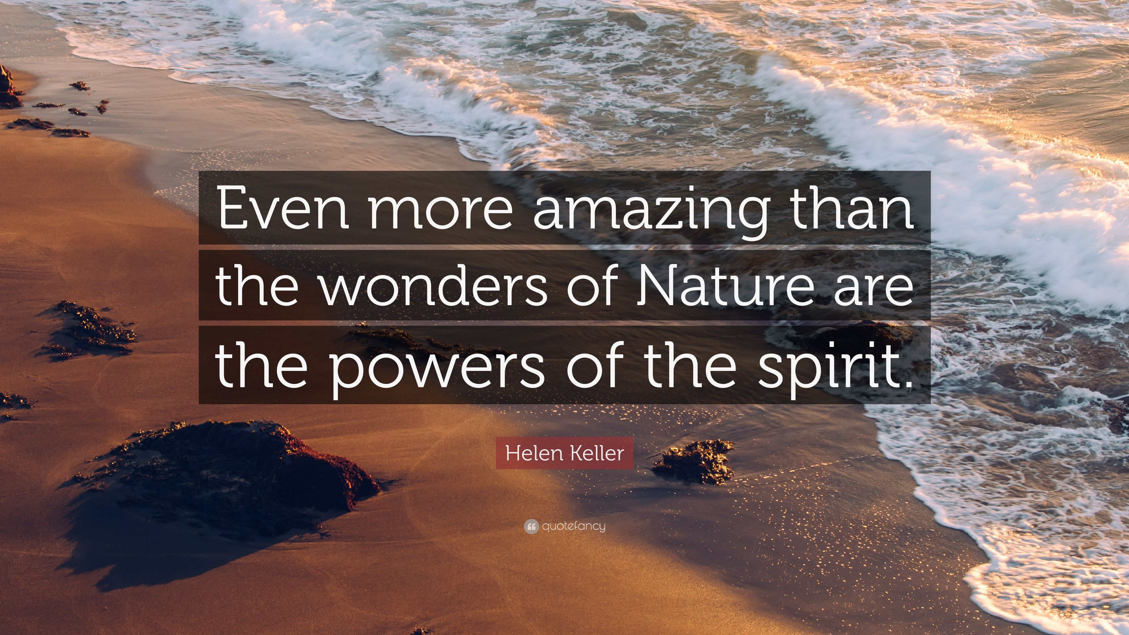 """Helen Keller Quote: """"Even More Amazing Than The Wonders Of"""