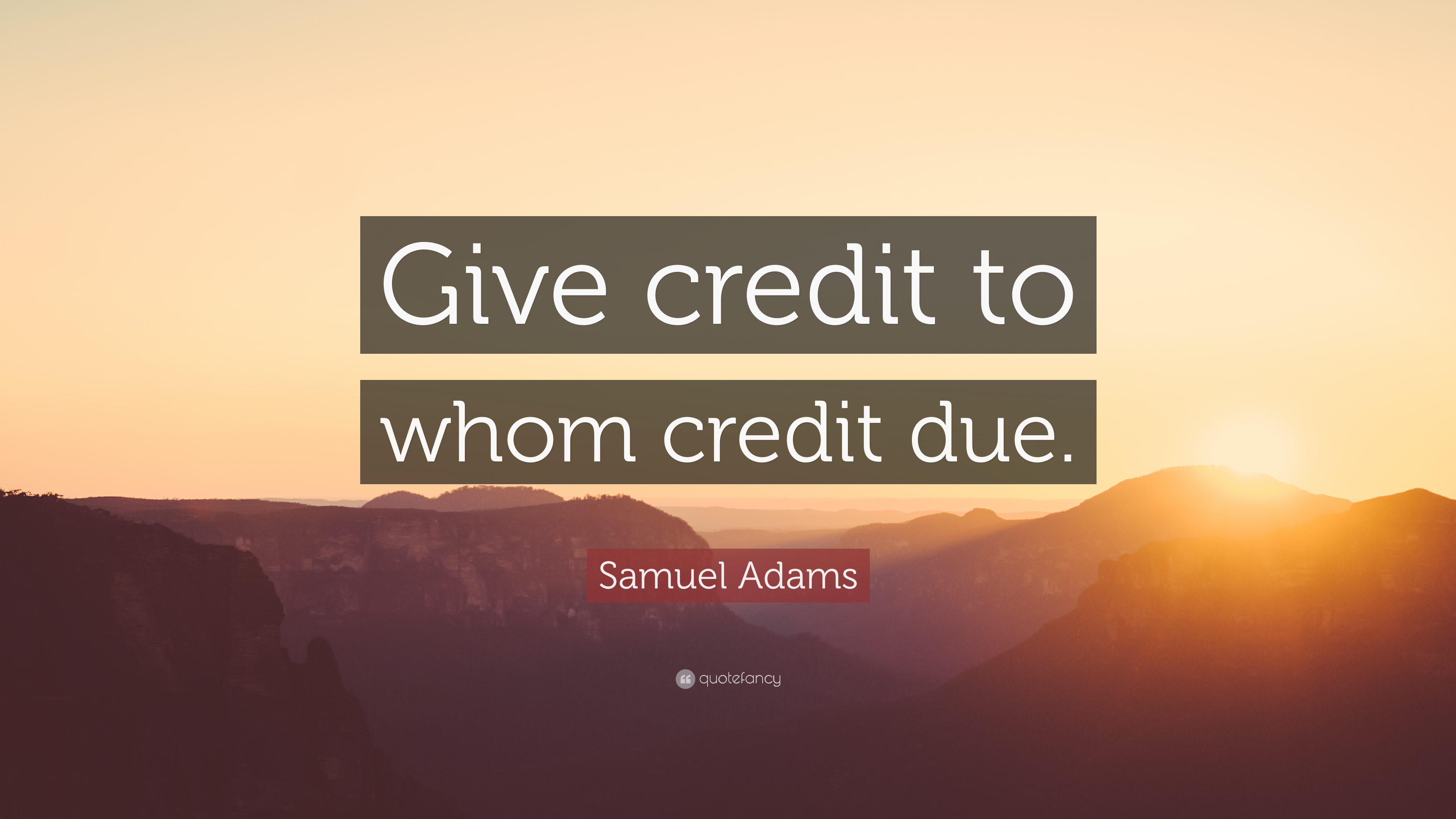 Samuel Adams Quote Give Credit To Whom Credit Due 9 Wallpapers