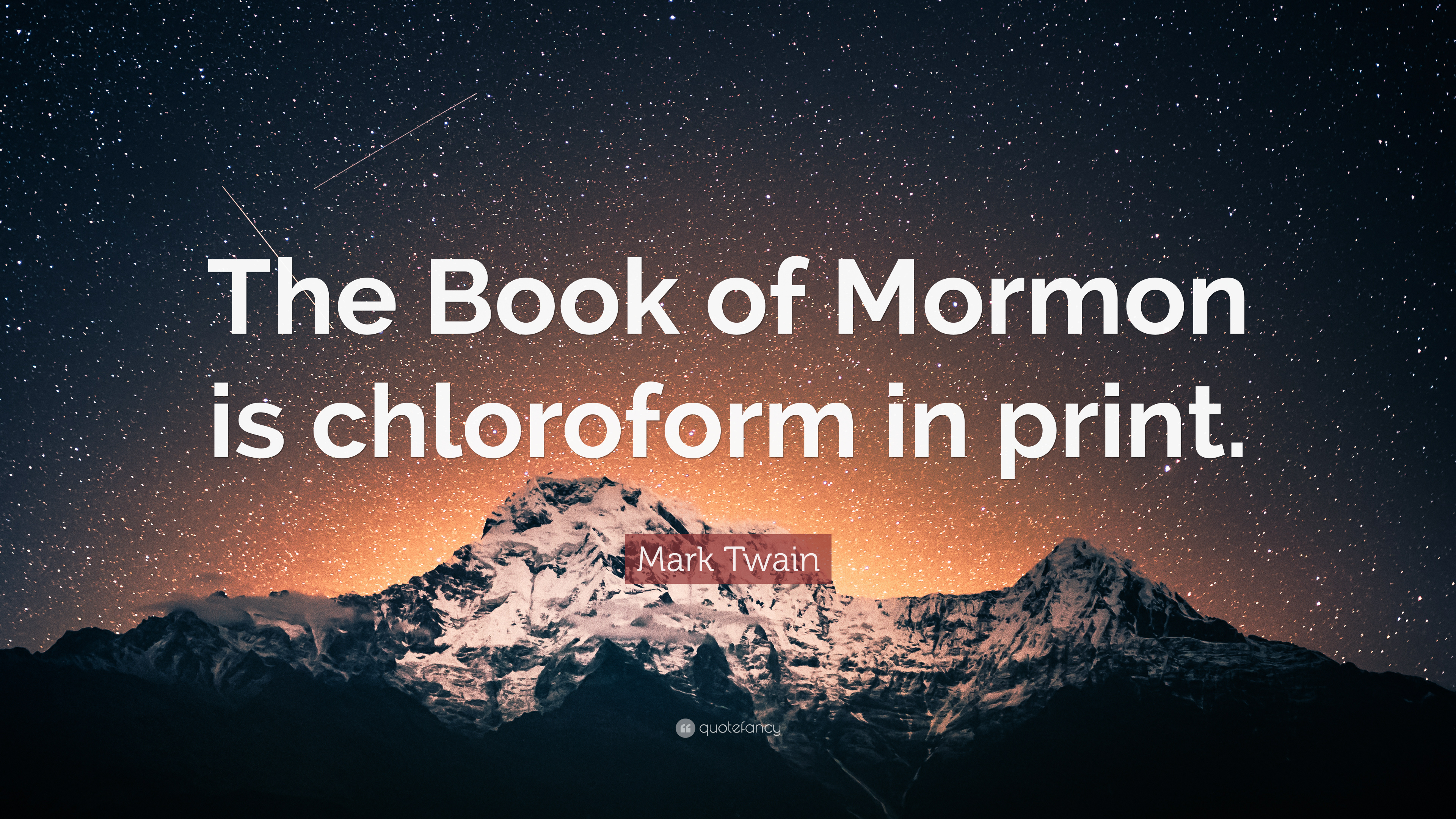 """Book Of Mormon Quotes Amusing Mark Twain Quote """"The Book Of Mormon Is Chloroform In Print."""" 7"""