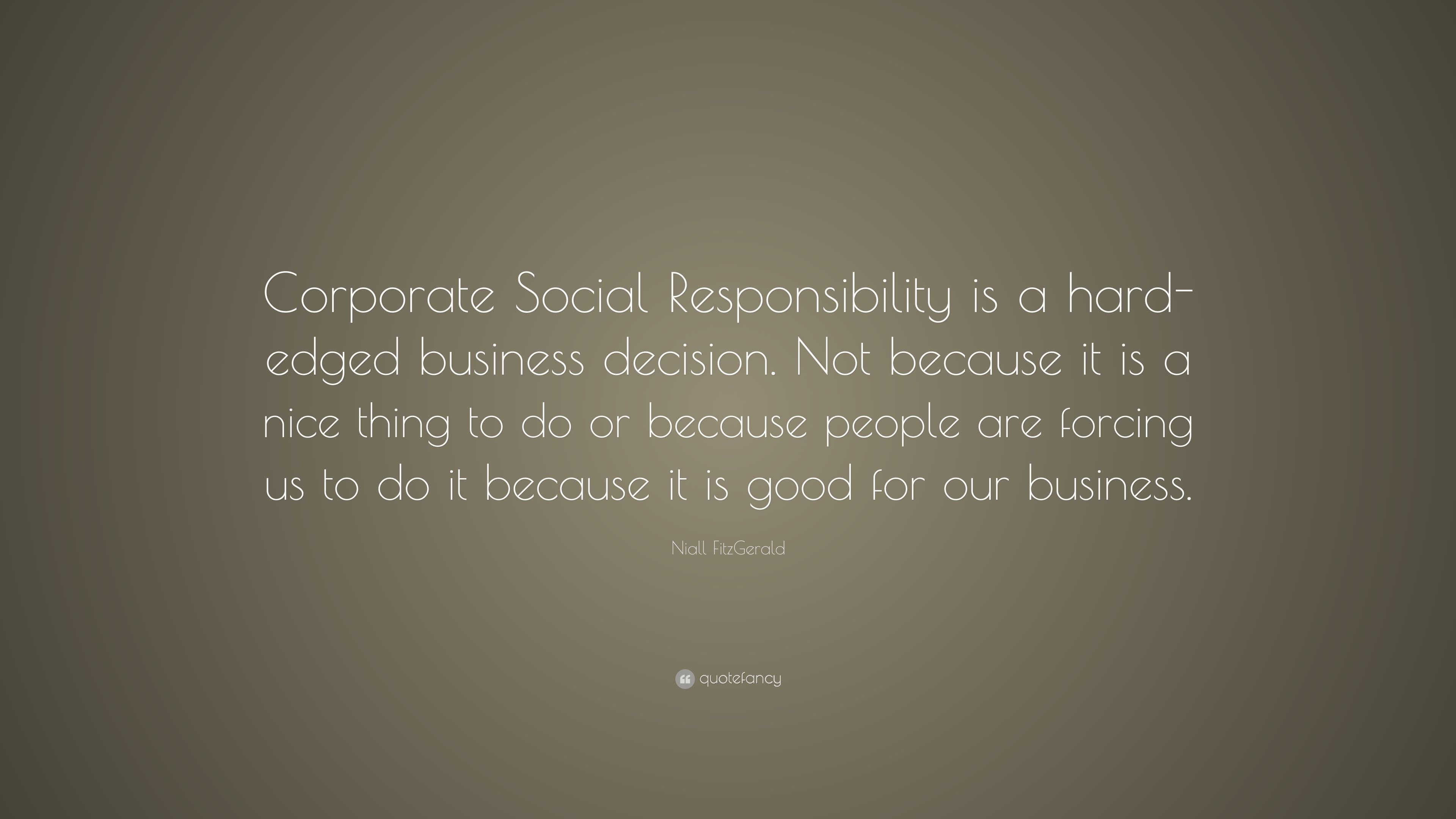 """Niall FitzGerald Quote: """"Corporate Social Responsibility"""