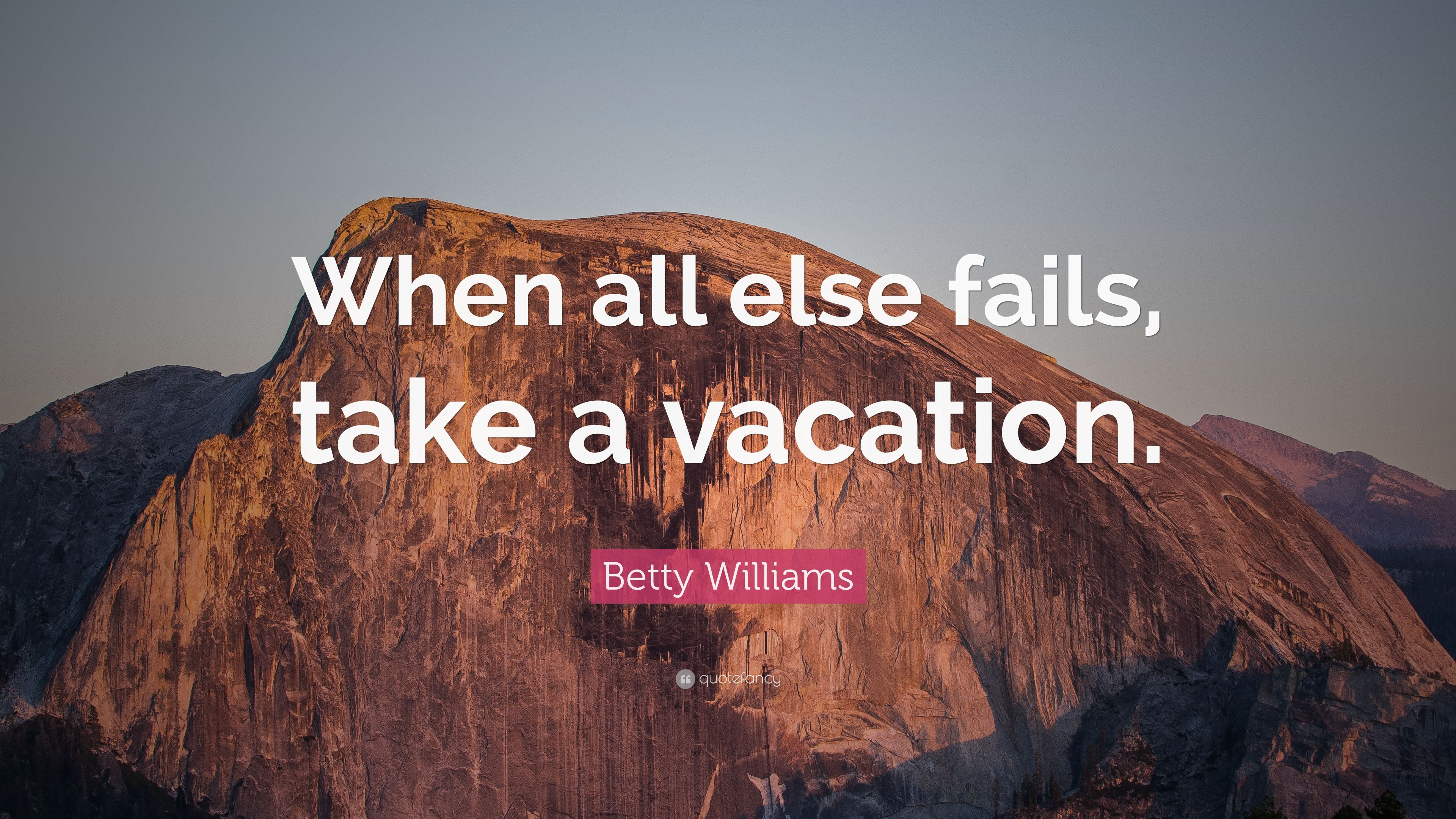 """Betty Williams Quote: """"When All Else Fails, Take A"""