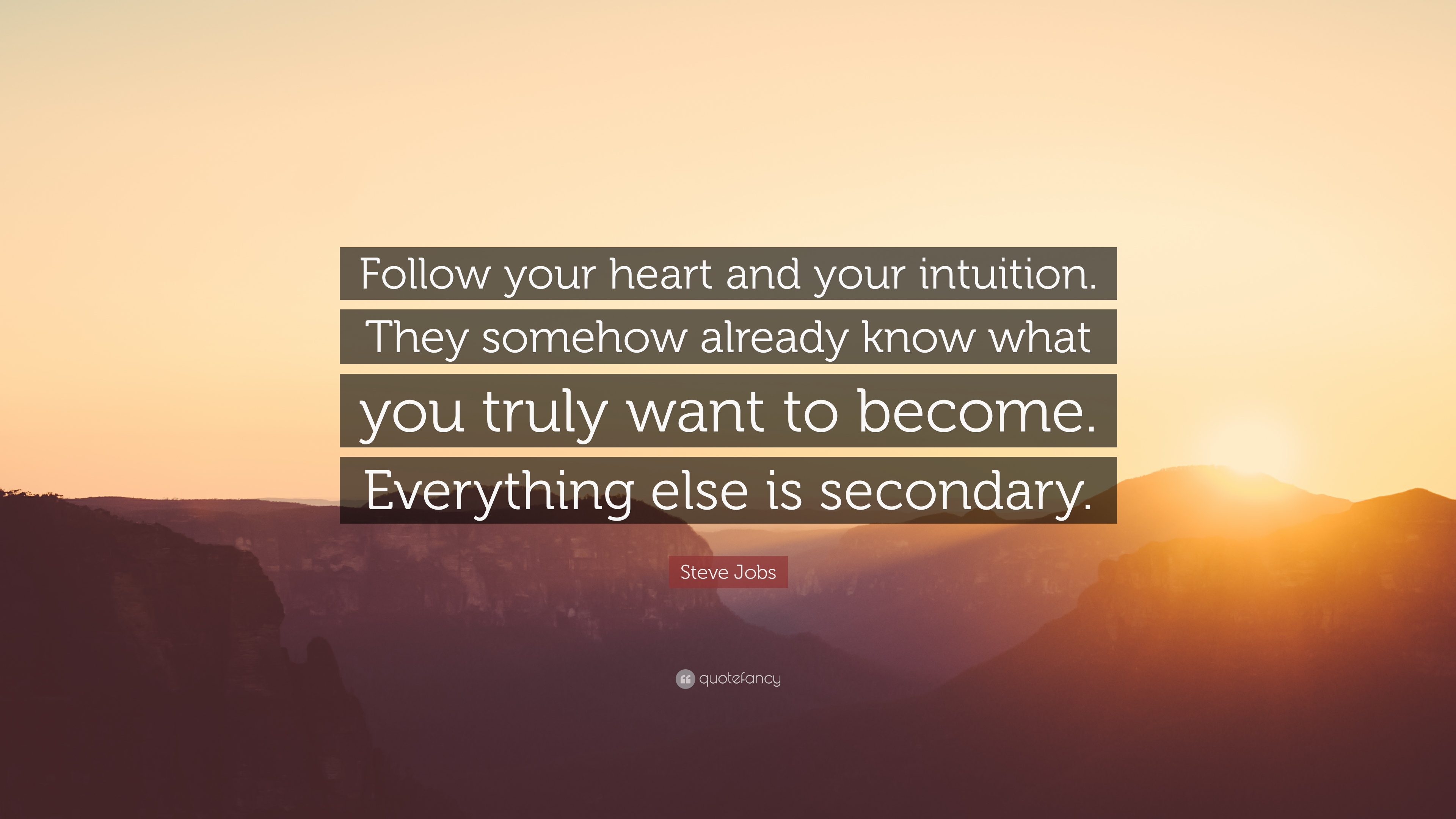 "Steve Jobs Quote: ""Follow Your Heart And Your Intuition"