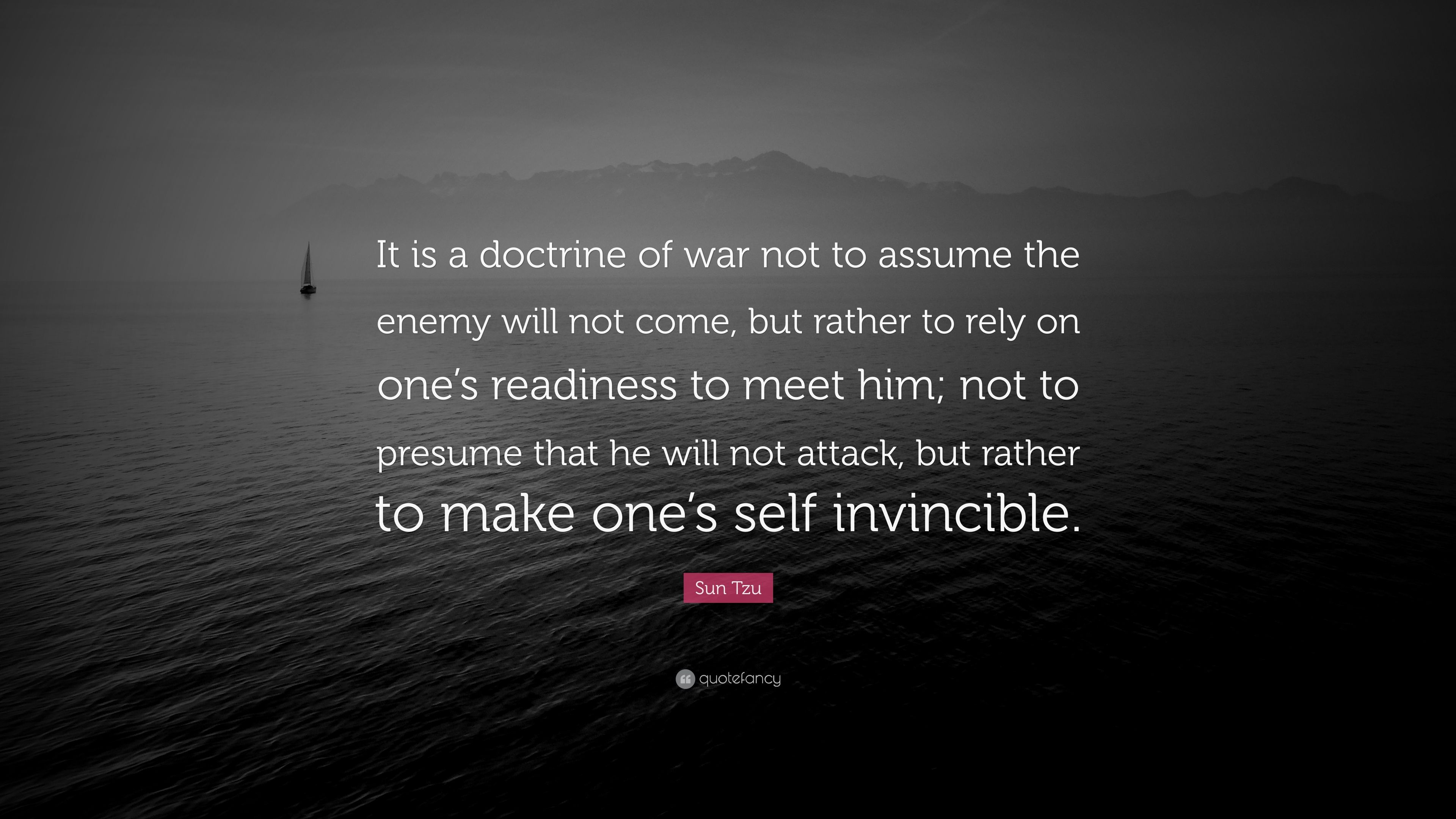 Sun Tzu Quote: U201cIt Is A Doctrine Of War Not To Assume The Enemy