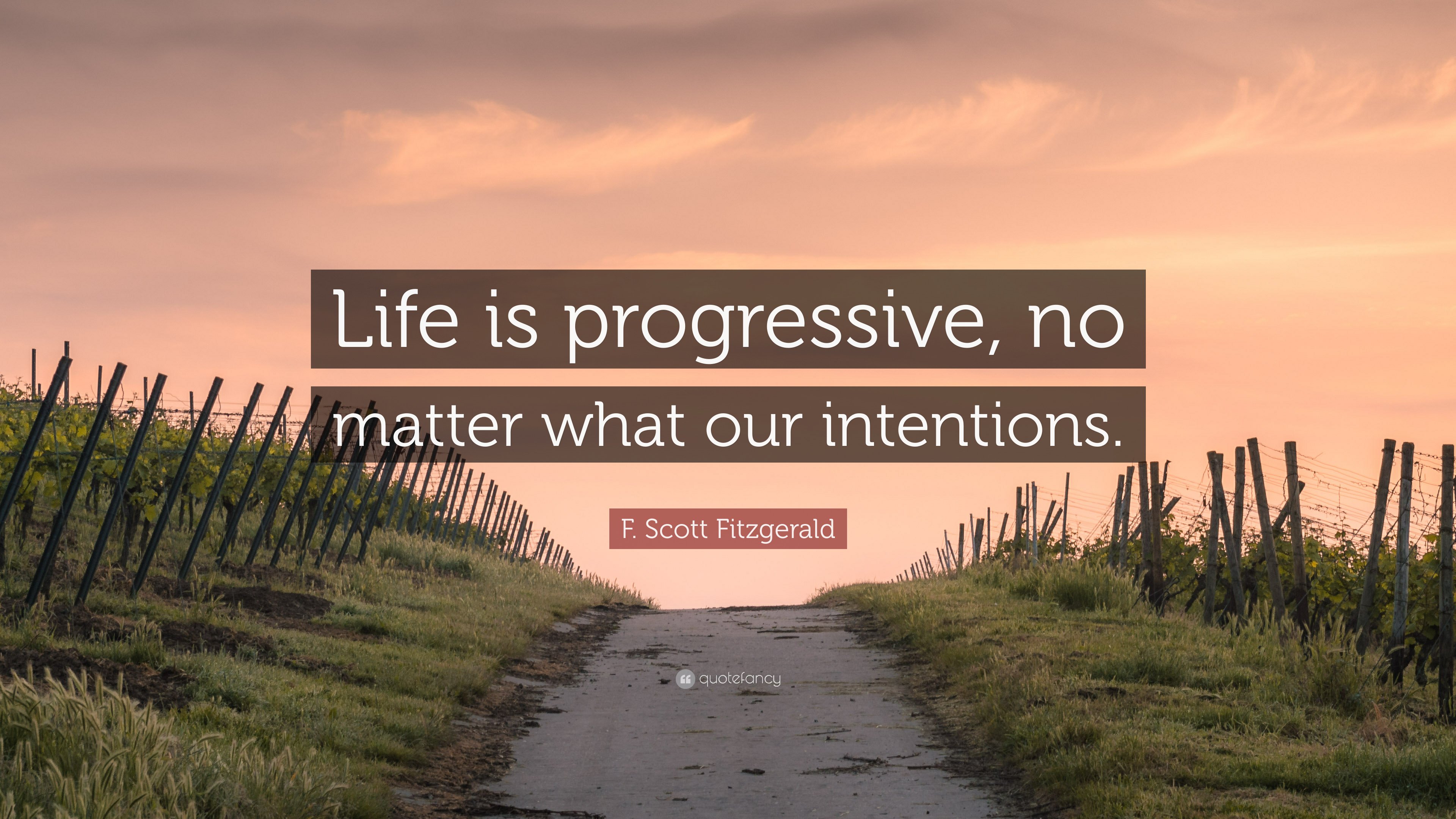 Progressive Quote | F Scott Fitzgerald Quote Life Is Progressive No Matter What Our
