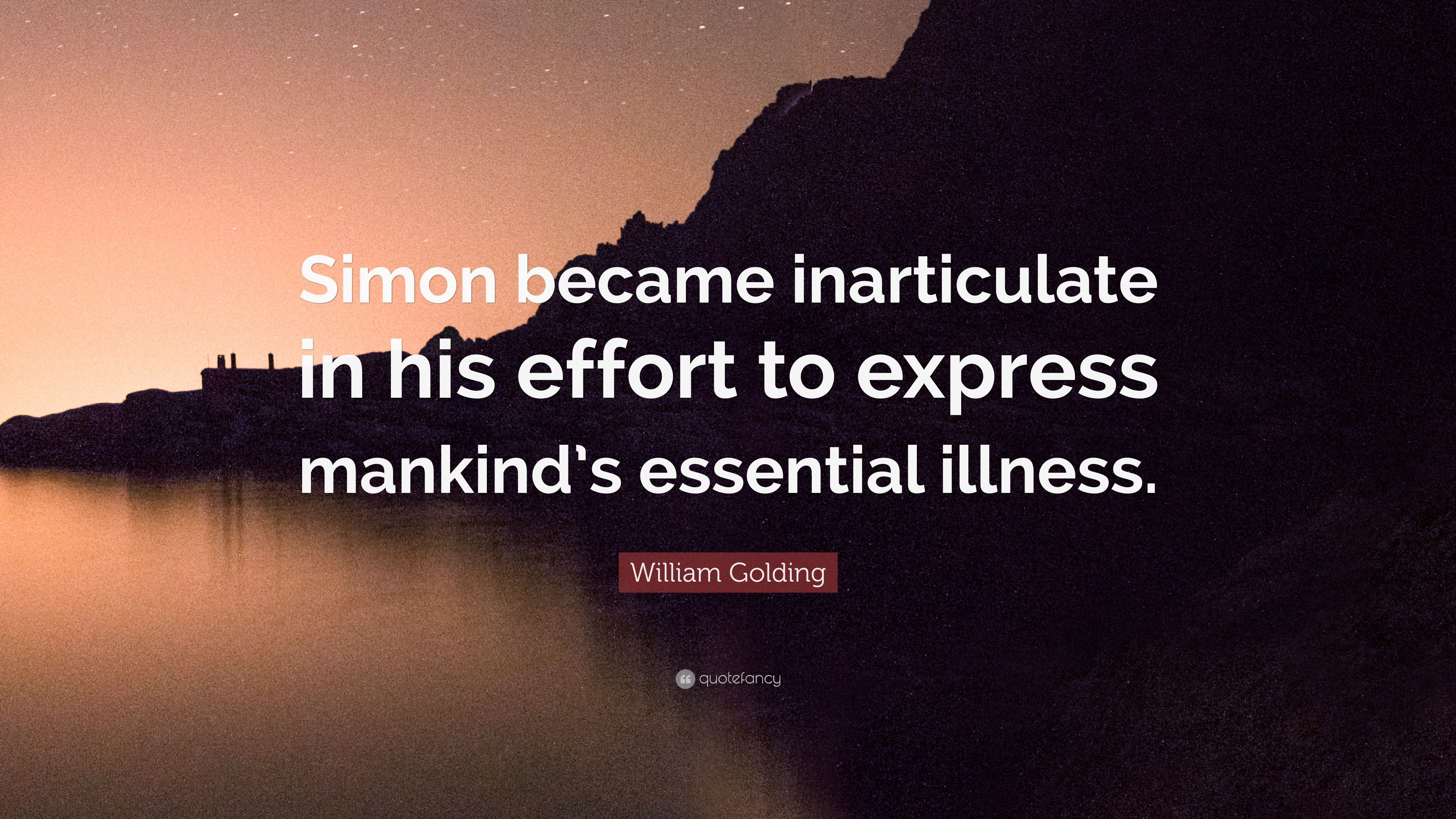 mankind essential illness Simon became inarticulate in his efforts to express mankind's essential illness  simon 91 the world, that understandable and lawful word, was slipping away.
