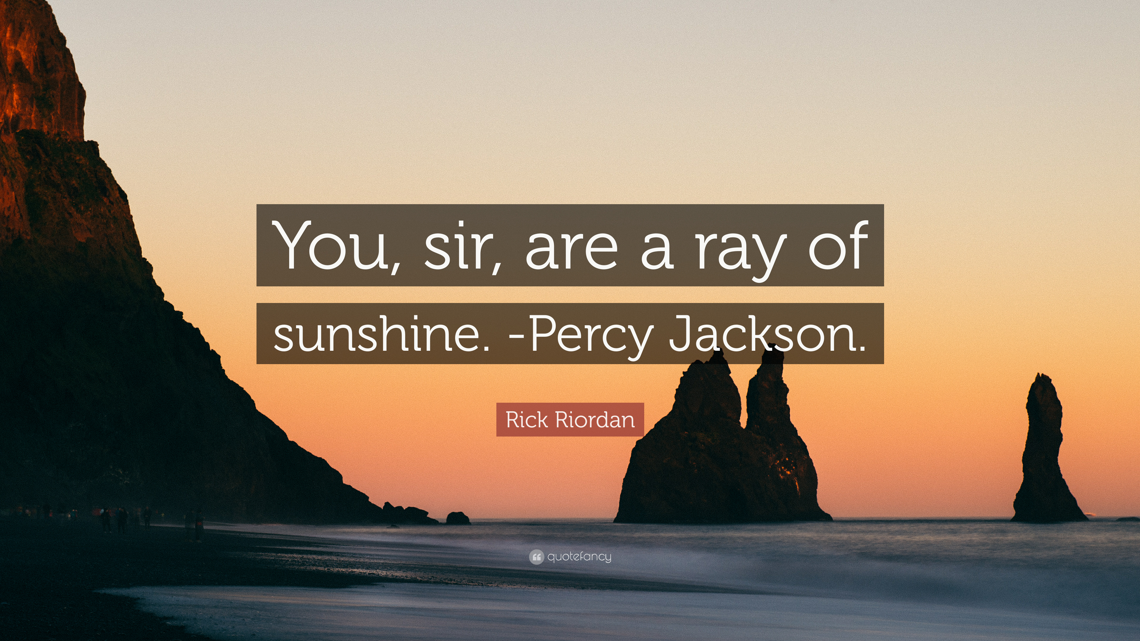 Rick riordan quote you sir are a ray of sunshine percy jackson rick riordan quote you sir are a ray of sunshine voltagebd Image collections