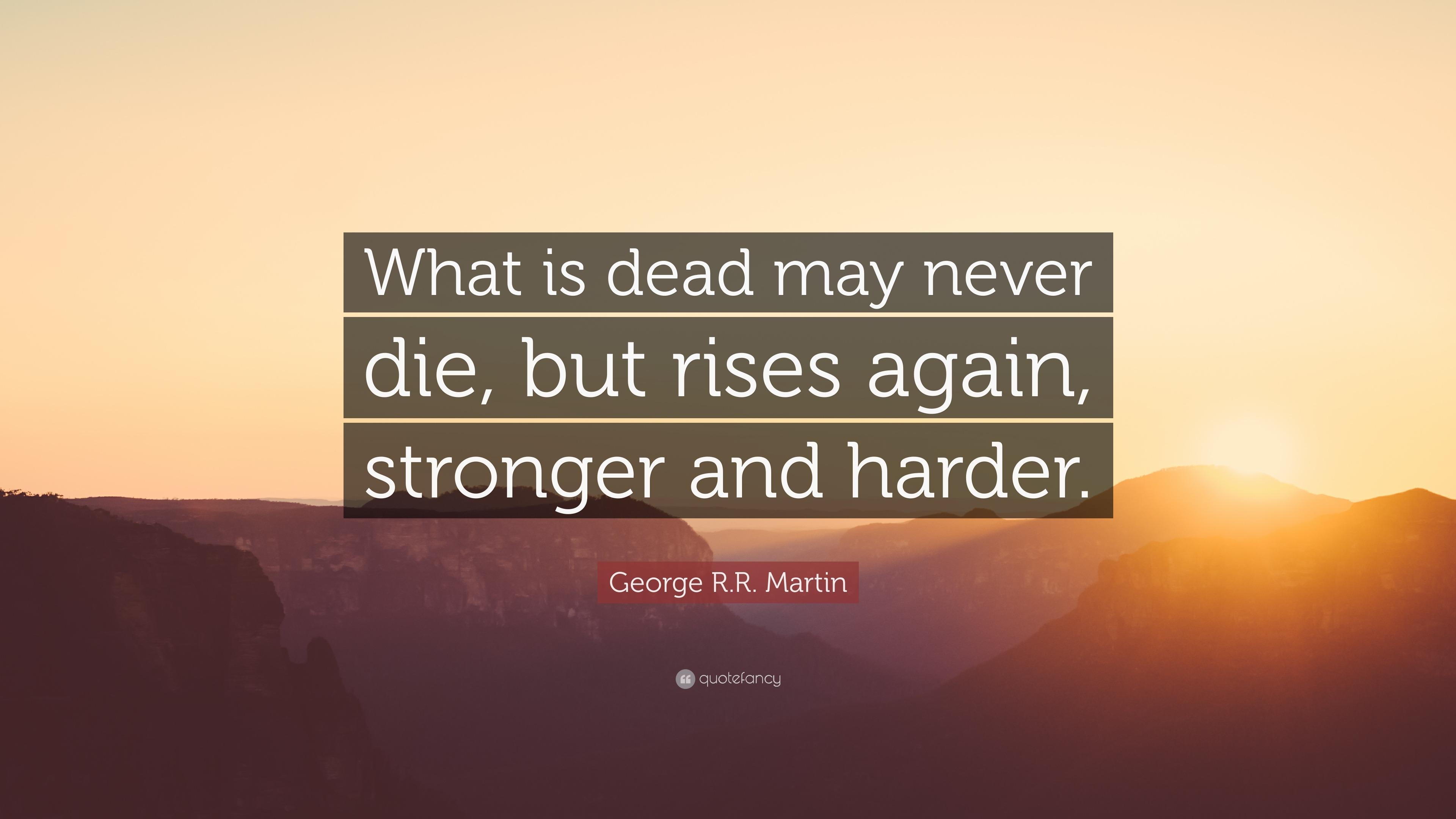 Die Never again