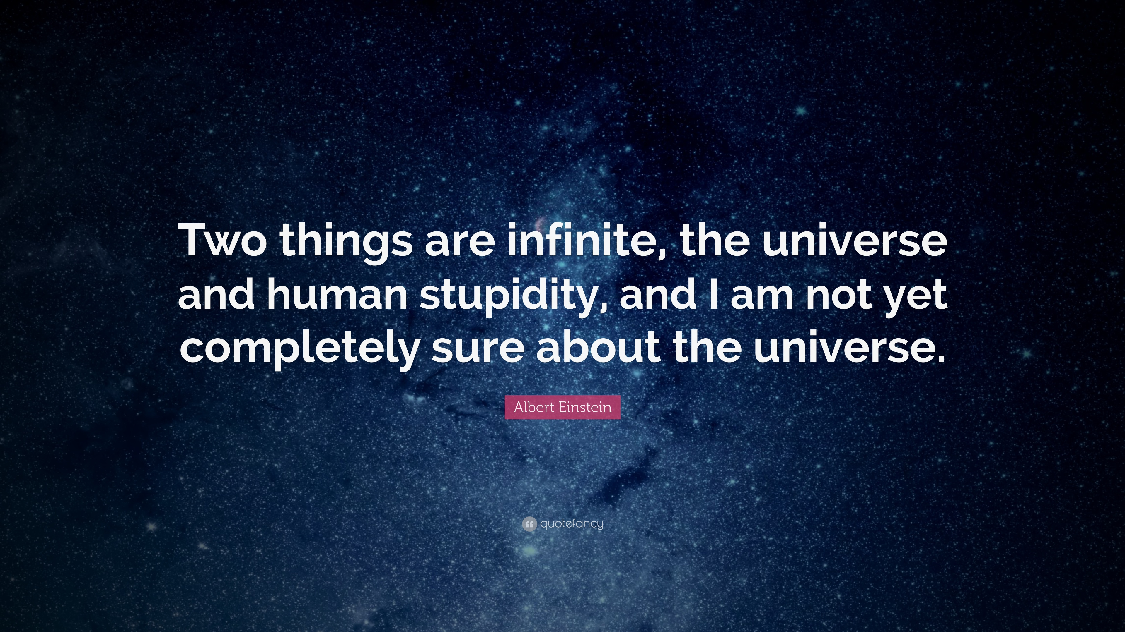 "albert einstein quote ""two things are infinite the universe and"