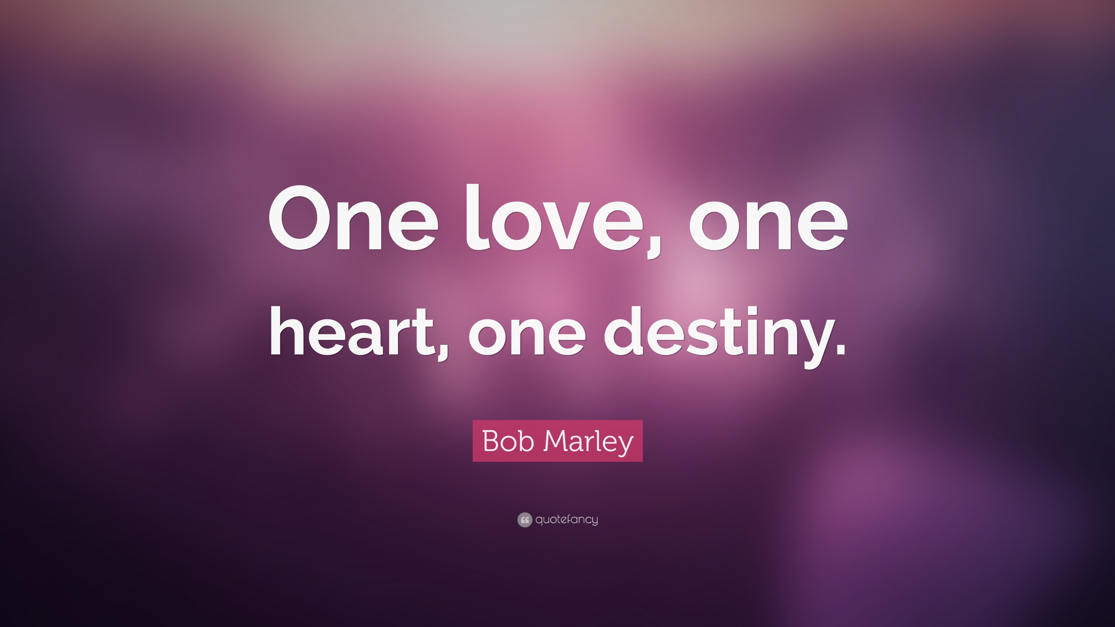 """Bob Marley Quote: """"One Love, One Heart, One Destiny."""" (12"""