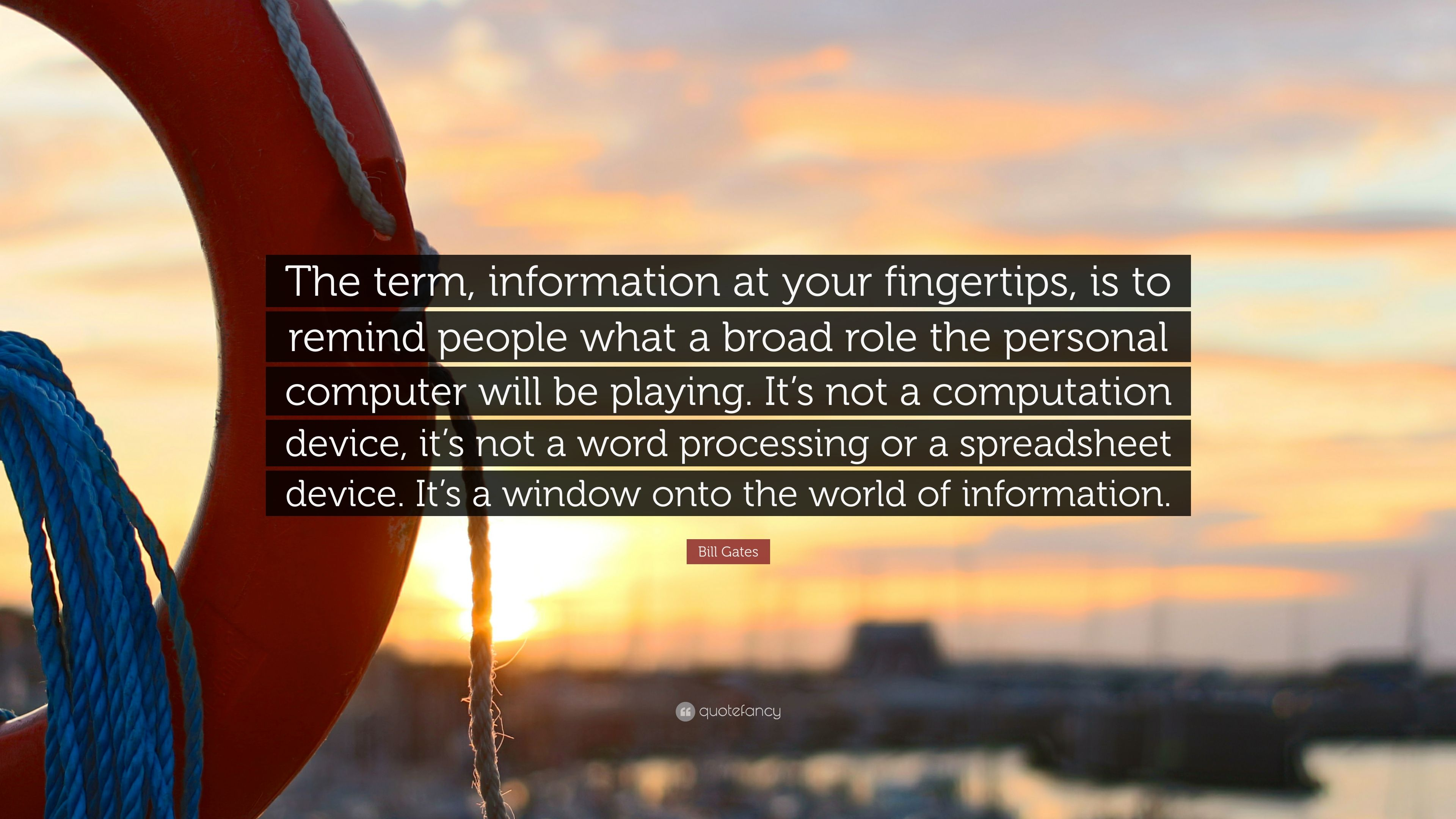 "Bill Gates Quote: ""The Term, Information At Your"